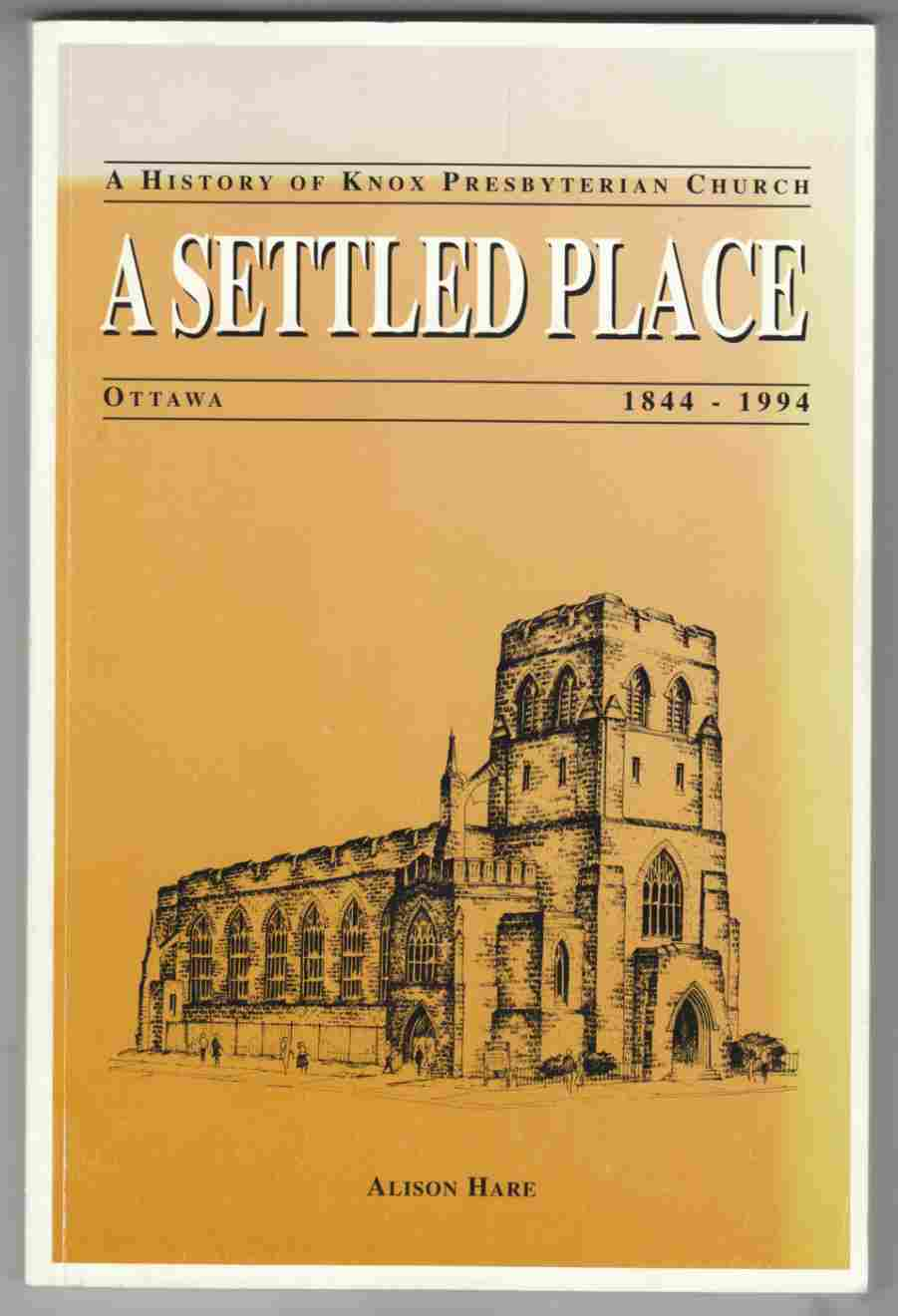 Image for A Settled Place A History of Knox Presbyterian Church, Ottawa 1844 - 1994