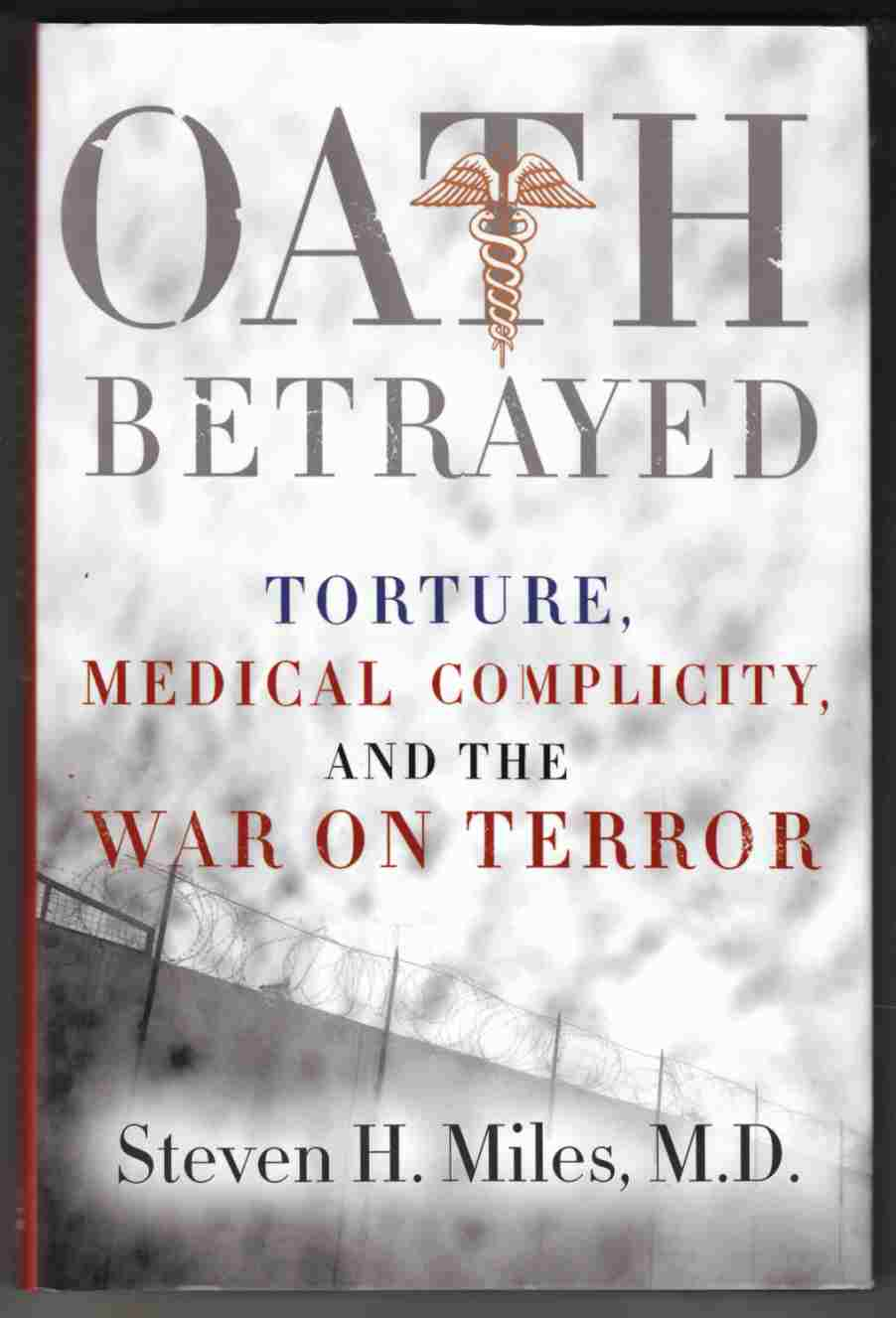 Image for Oath Betrayed Torture, Medical Complicity, and the War on Terror