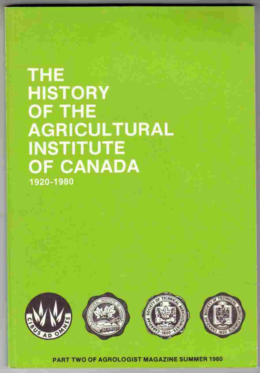 Image for The History of the Agricultural Institute of Canada 1920-1980