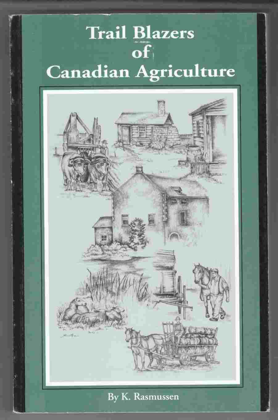 Image for Trail Blazers of Canadian Agriculture A History of Agriculture Pioneering and Development in Canada