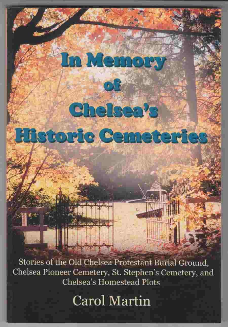 Image for In Memory of Chelsea's Historic Cemeteries Stories of the Old Chelsea Protestant Burial Ground, Chelsea Pioneer Cemetery, St. Stephen's Cemetery, and Chelsea's Homestead Plots