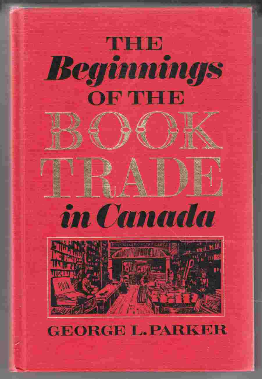 Image for The Beginnings of the Book Trade in Canada