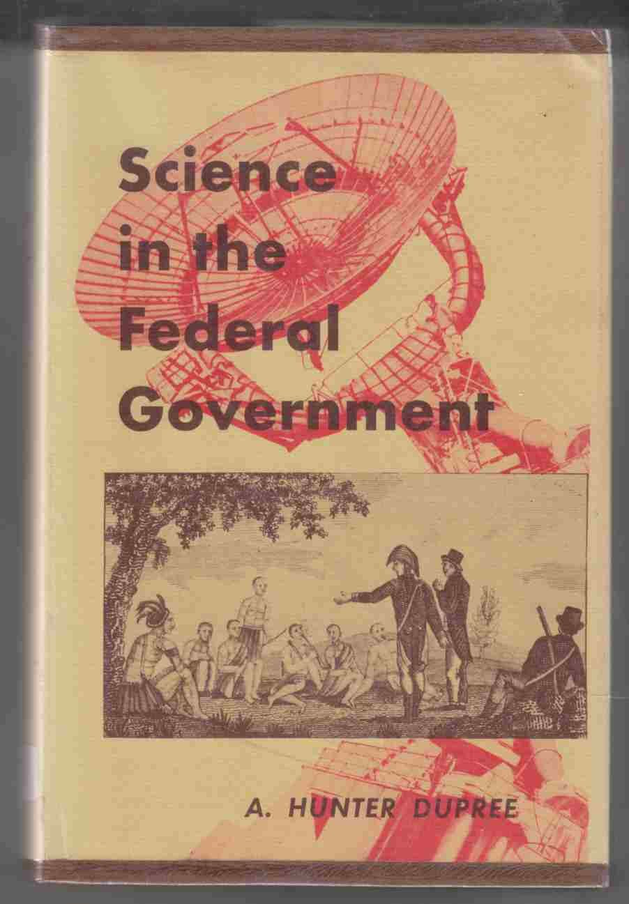 Image for Science in the Federal Government A History of Policies and Activities to 1940