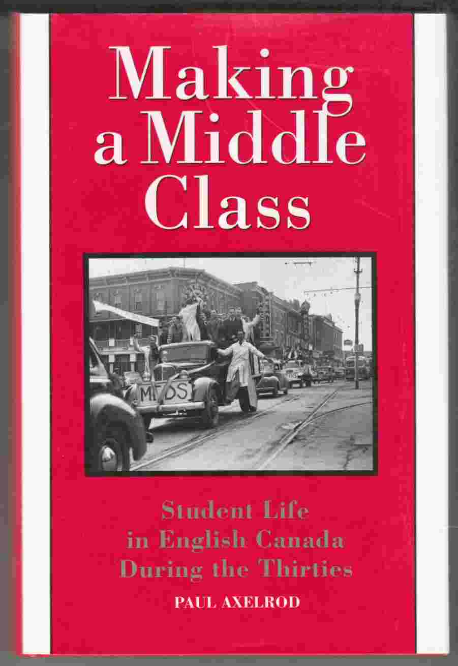 Image for Making a Middle Class Student Life in English Canada During the Thirties