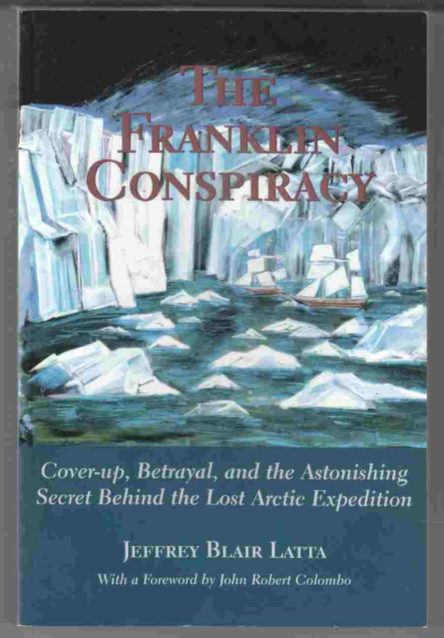 Image for The Frankin Conspiracy Cover-Up, Betrayal, and the Astonishing Secret Behind the Lost Arctic Expedition