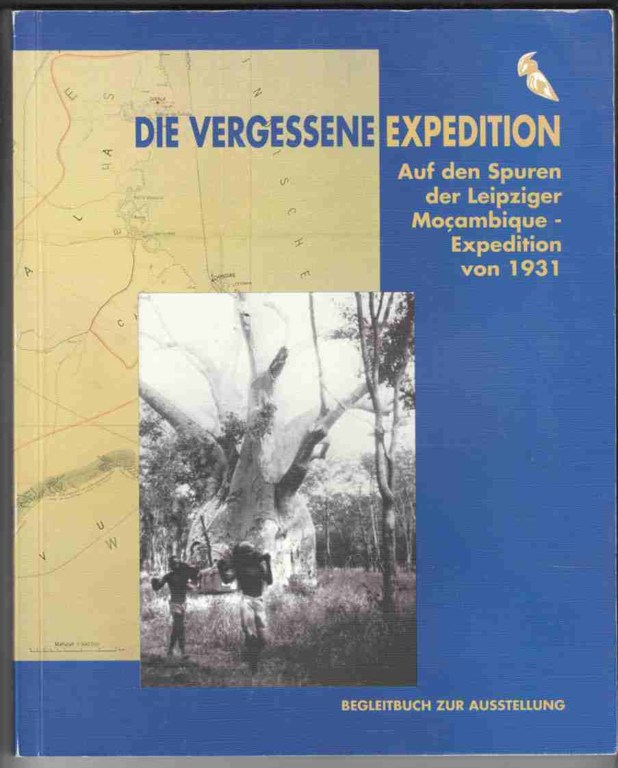 Image for Die Vergesse Expedition Auf Den Spuren Der Leipziger Mocambique-Expedition Spannaus/stlpner (1931)