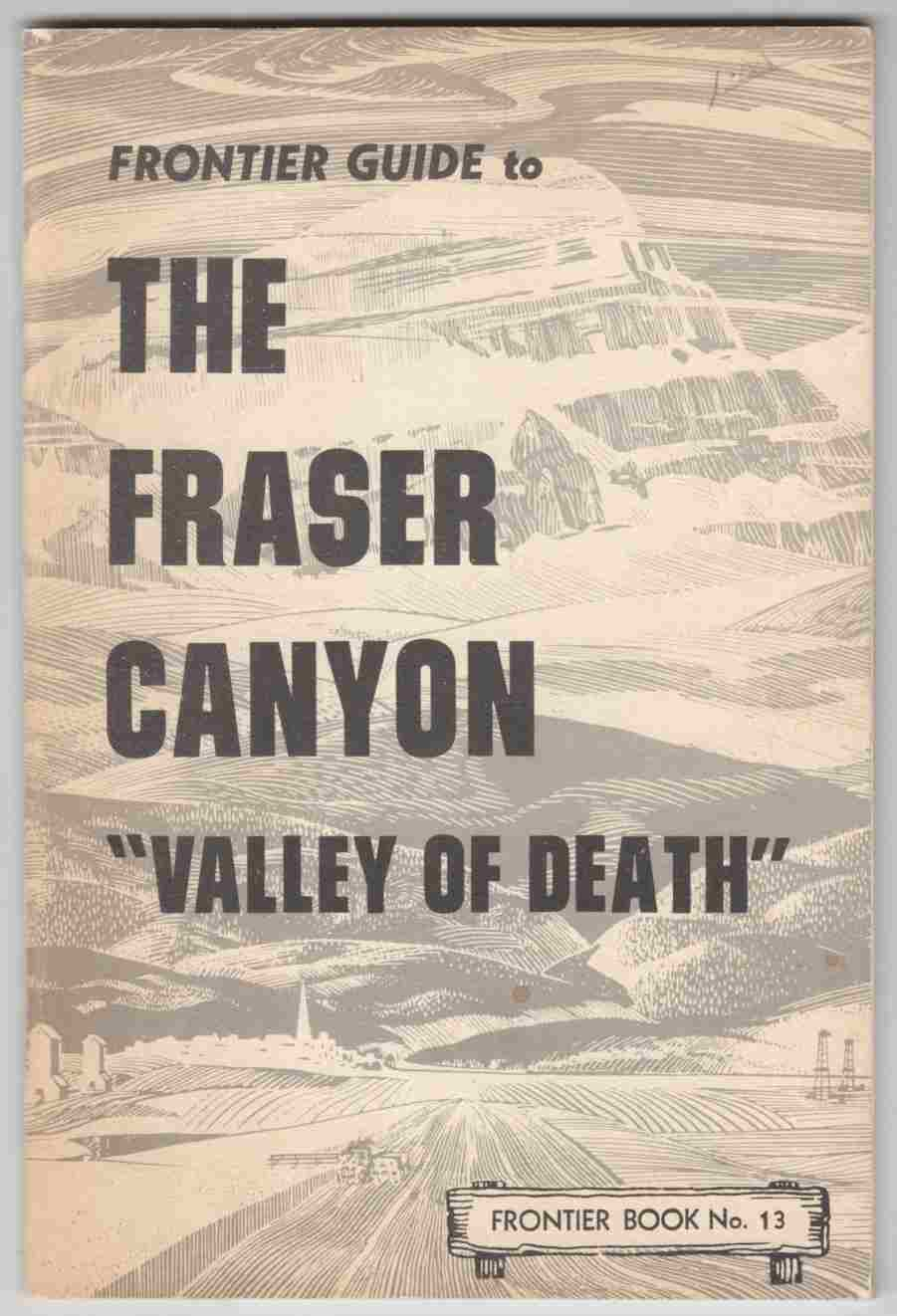 "Image for Frontier Guide to the Fraser Canyon ""Valley of Death"""