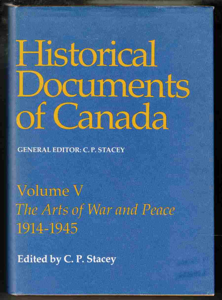 Image for Historical Documents of Canada Volume V: The Arts of War and Peace 1914-1945