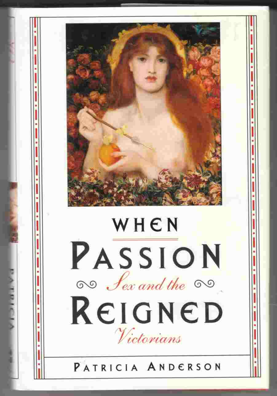 Image for When Passion Reigned Sex and the Victorians