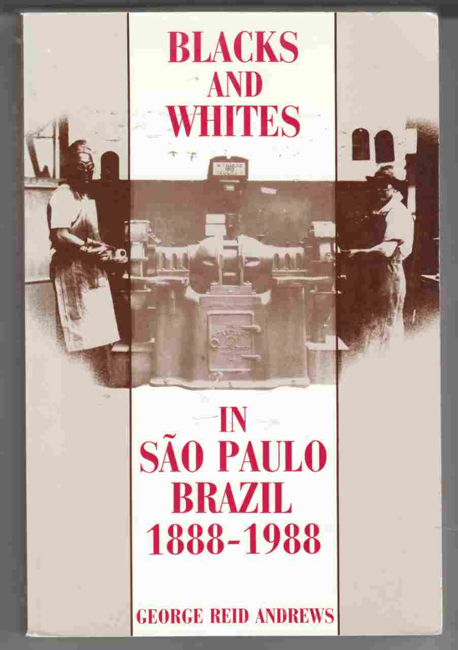 Image for Blacks and Whites in Sao Paulo Brazil 1888 - 1988