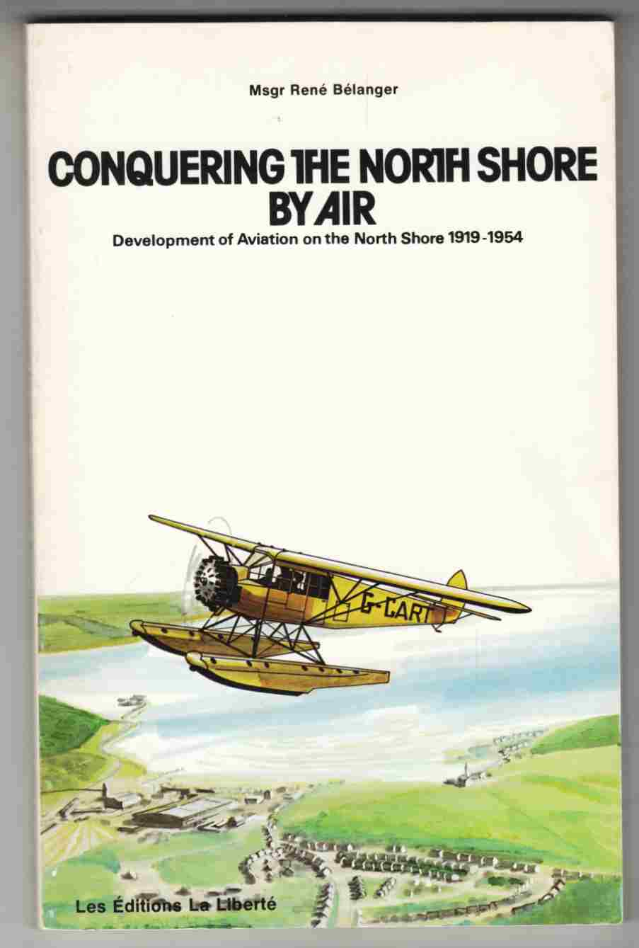 Image for Conquering the North Shore by Air Development of Aviation on the North Shore 1919-1954