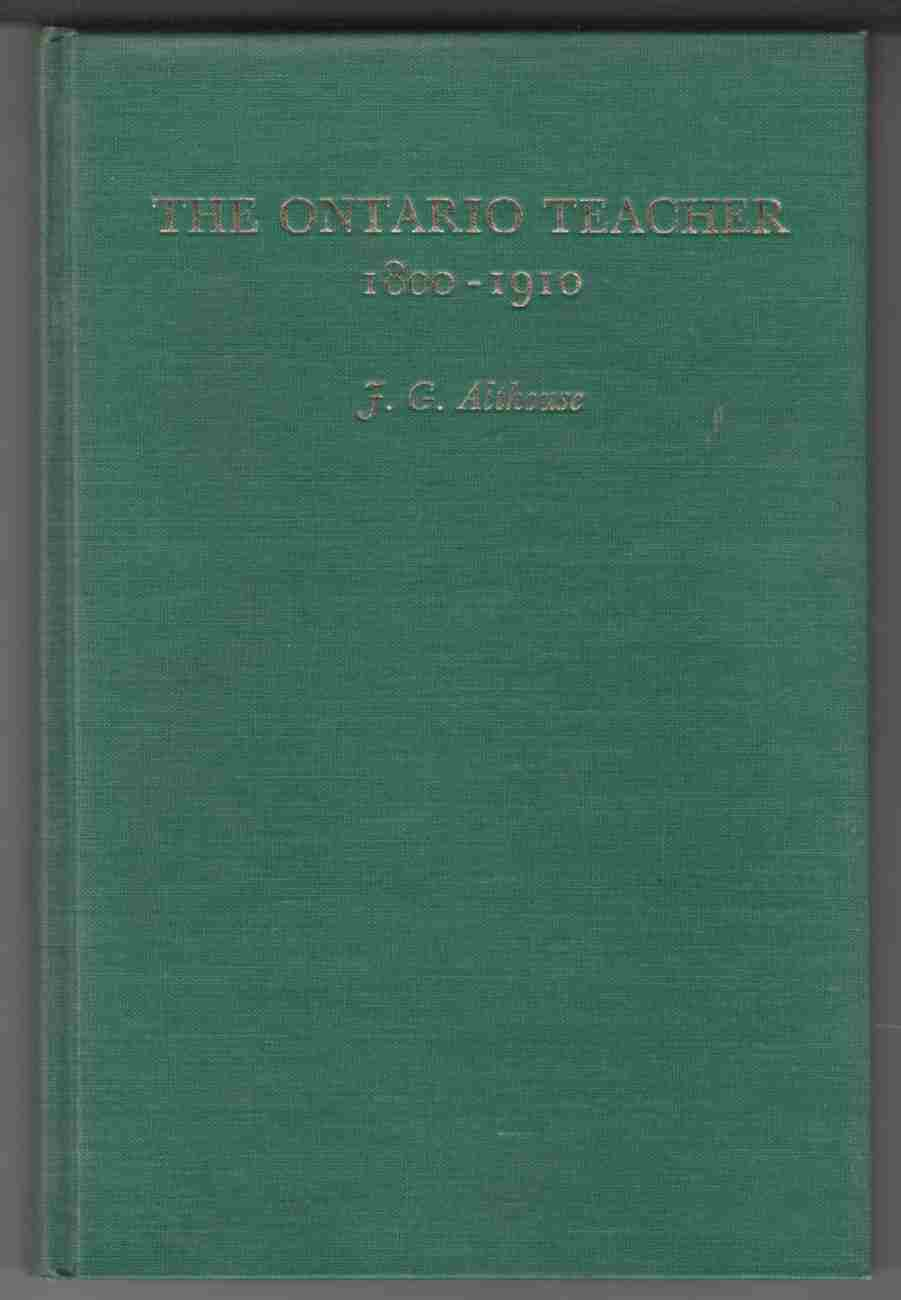 Image for The Ontario Teacher A Historical Account of Progress 1800-1910
