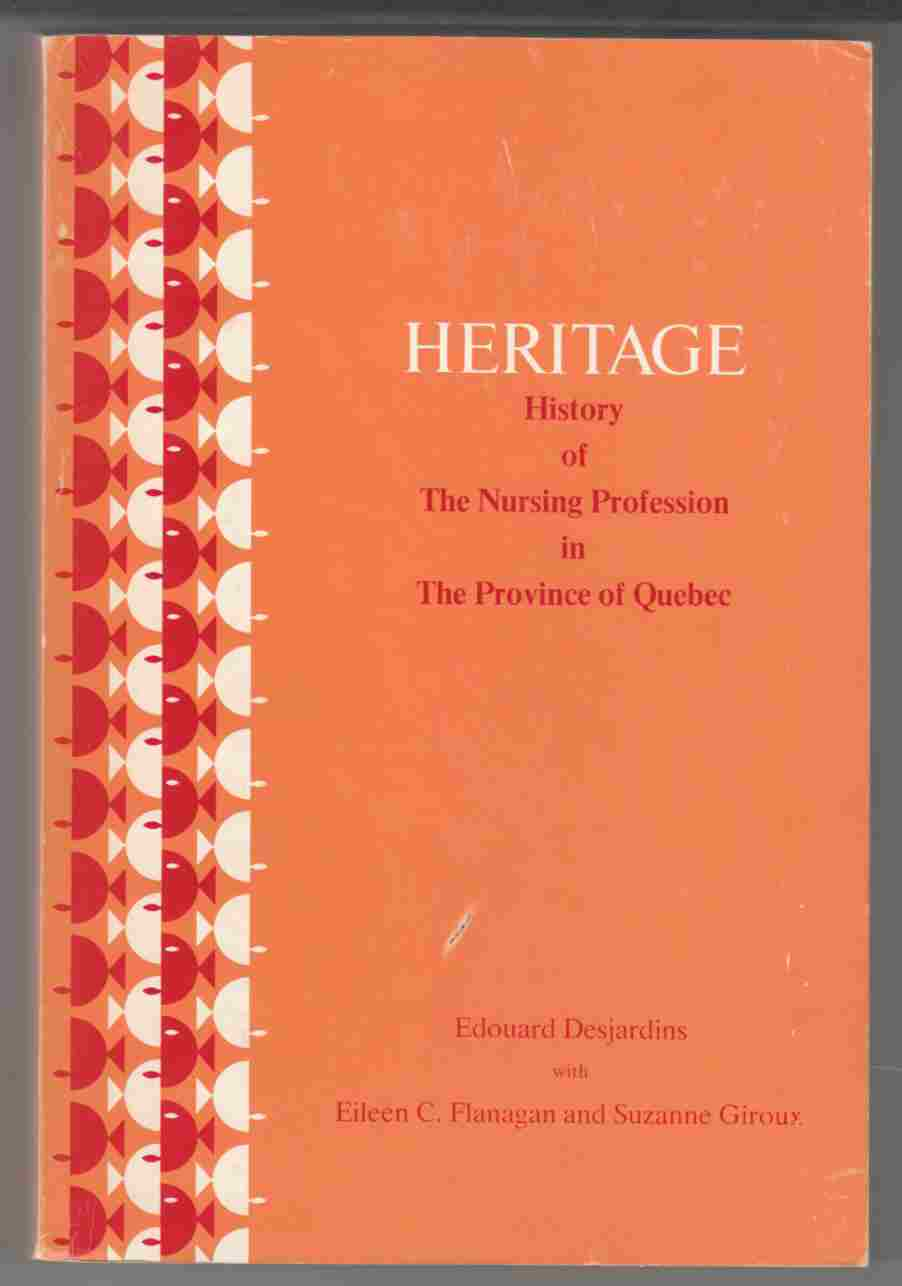 Image for Heritage History of the Nursing Profession in the Province of Quebec from the Augustinians and Jeanne Mance to Medicare