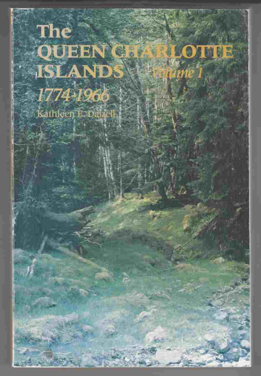 Image for The Queen Charlotte Islands Volume 1 1774-1966