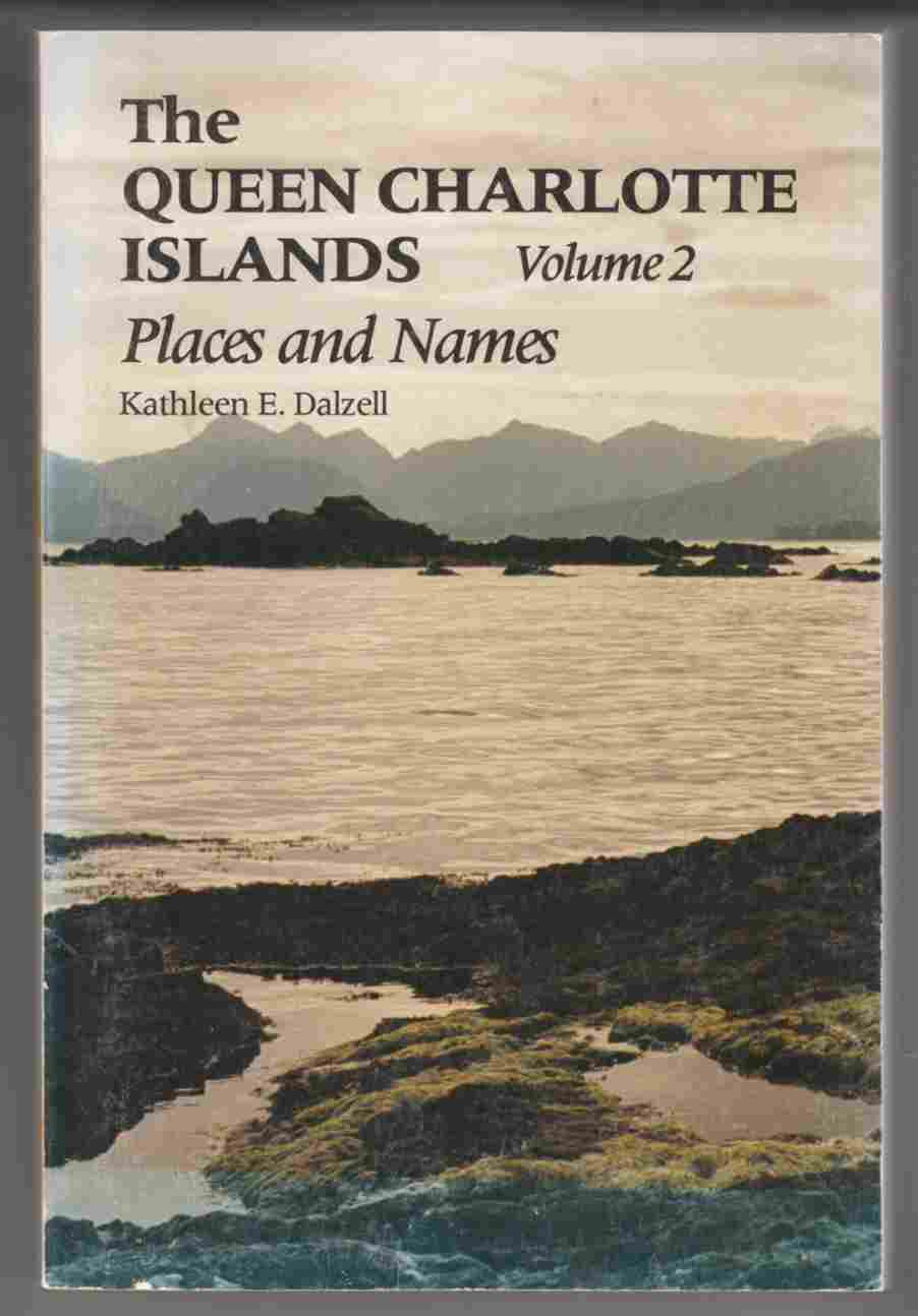 Image for The Queen Charlotte Islands Volume 2 Places and Names