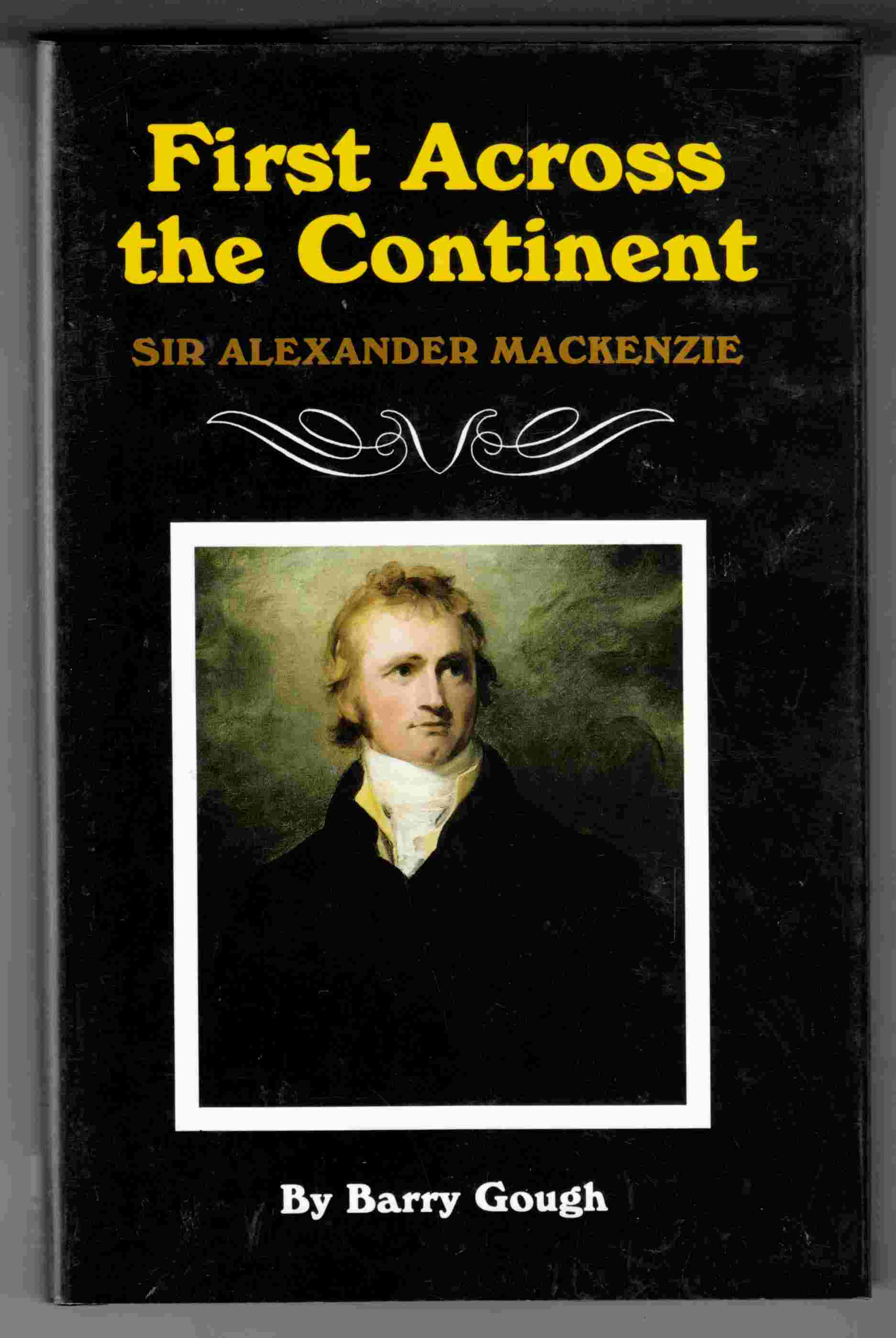 Image for First Across the Continent Sir Alexander Mackenzie