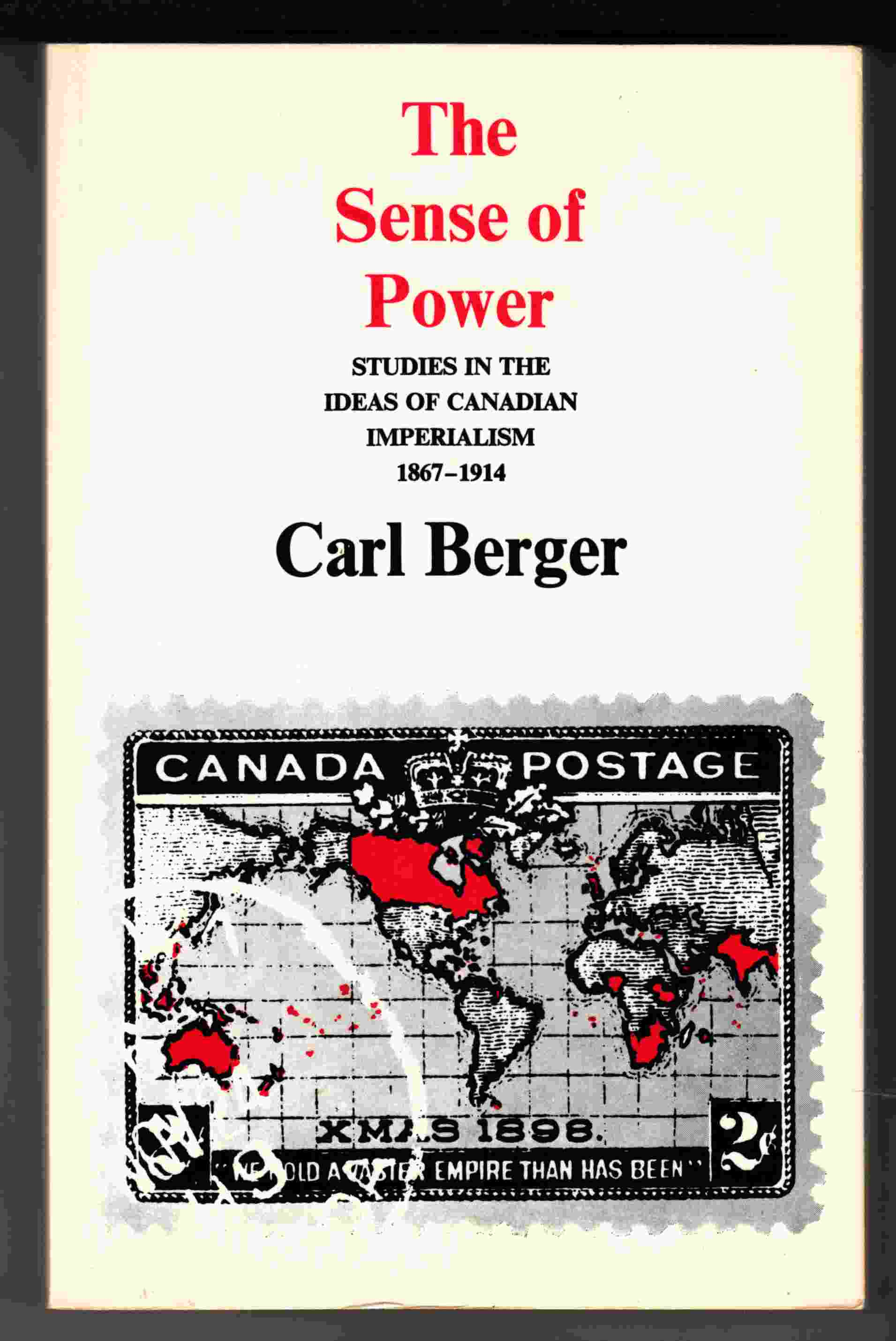 Image for The Sense of Power:  Studies in the Ideas of Canadian Imperialism 1867-1914