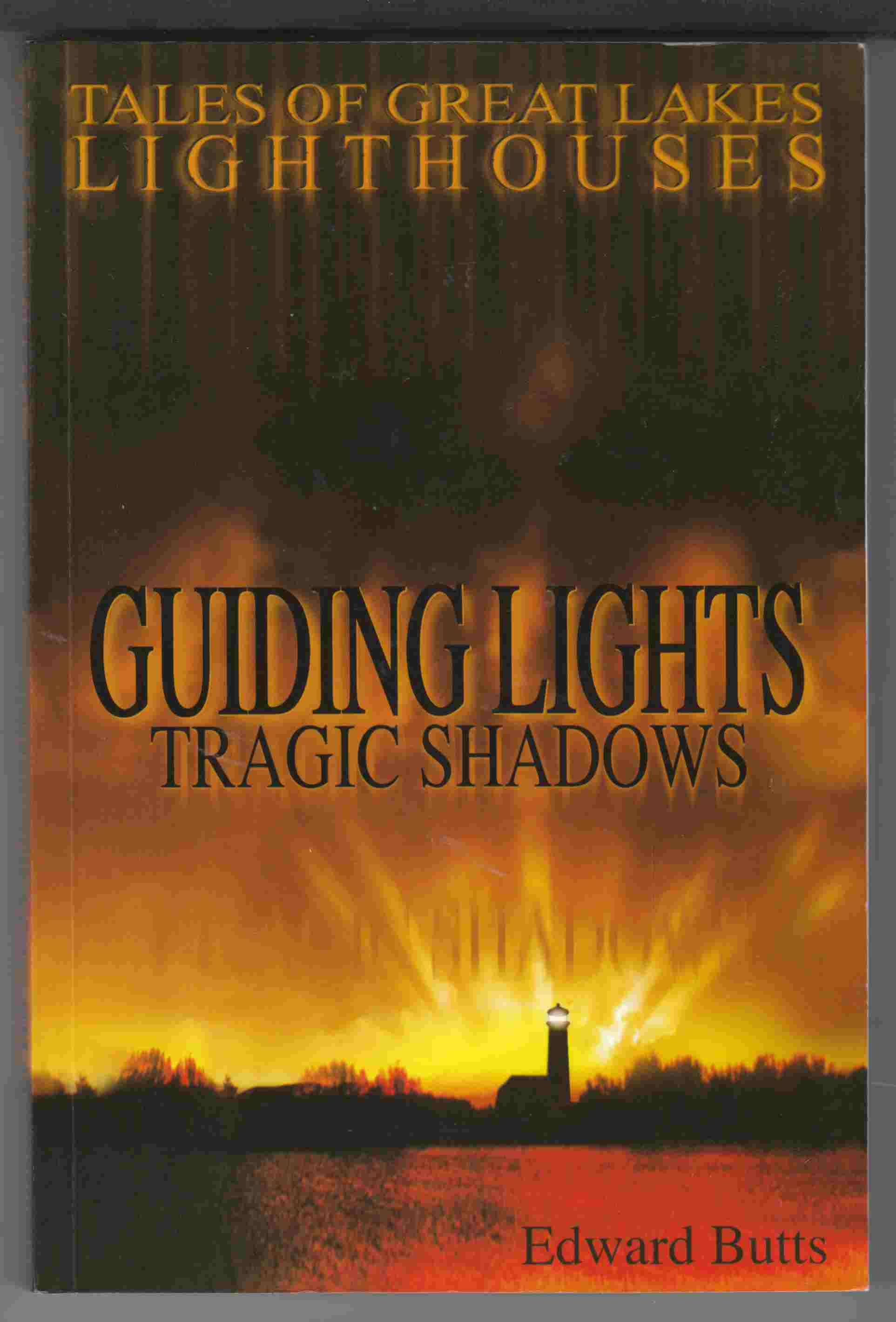 Image for Guiding Lights, Tragic Shadows: Tales of Great Lakes Lighthouses