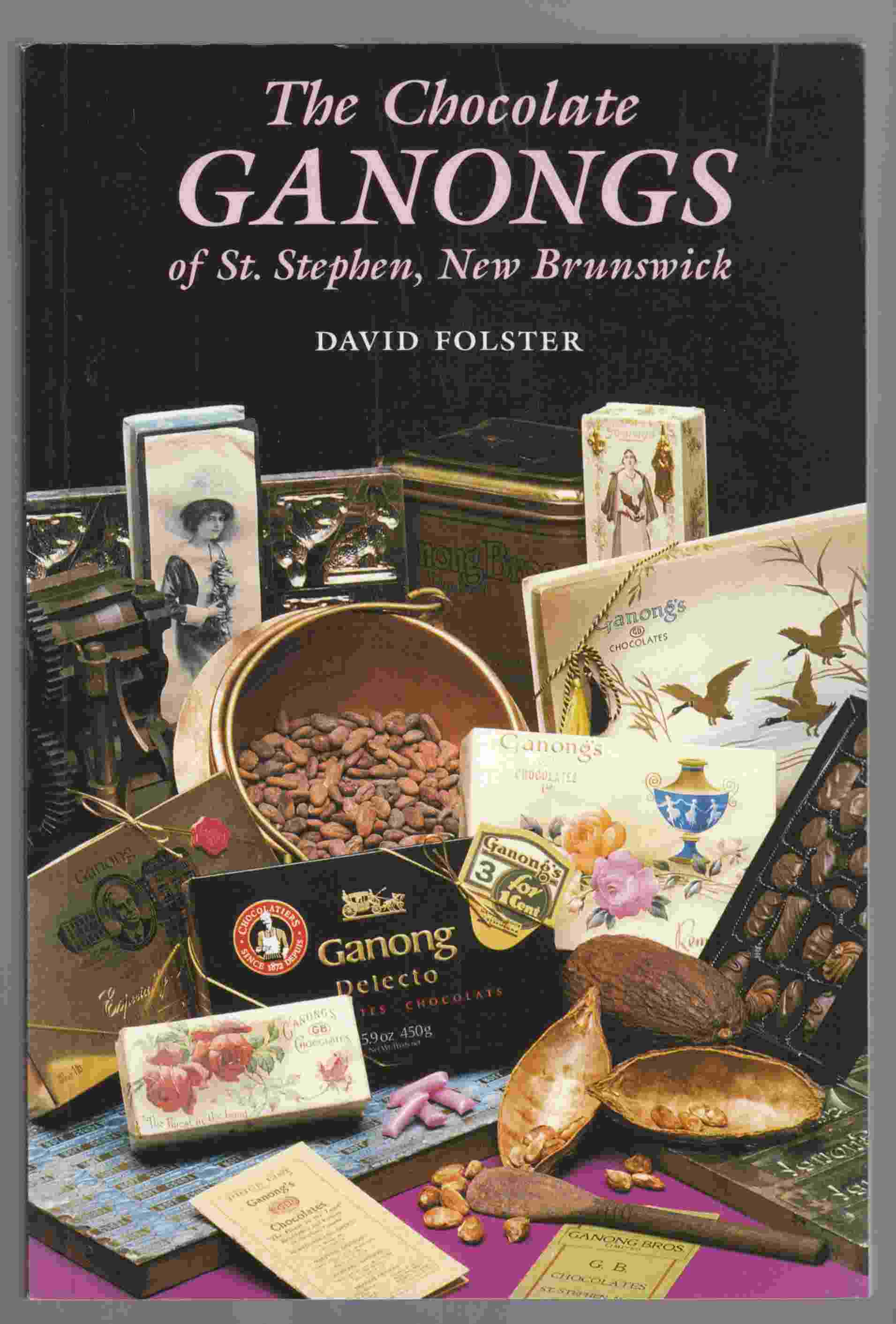 Image for The Chocolate Ganongs of St. Stephen, New Brusnwick