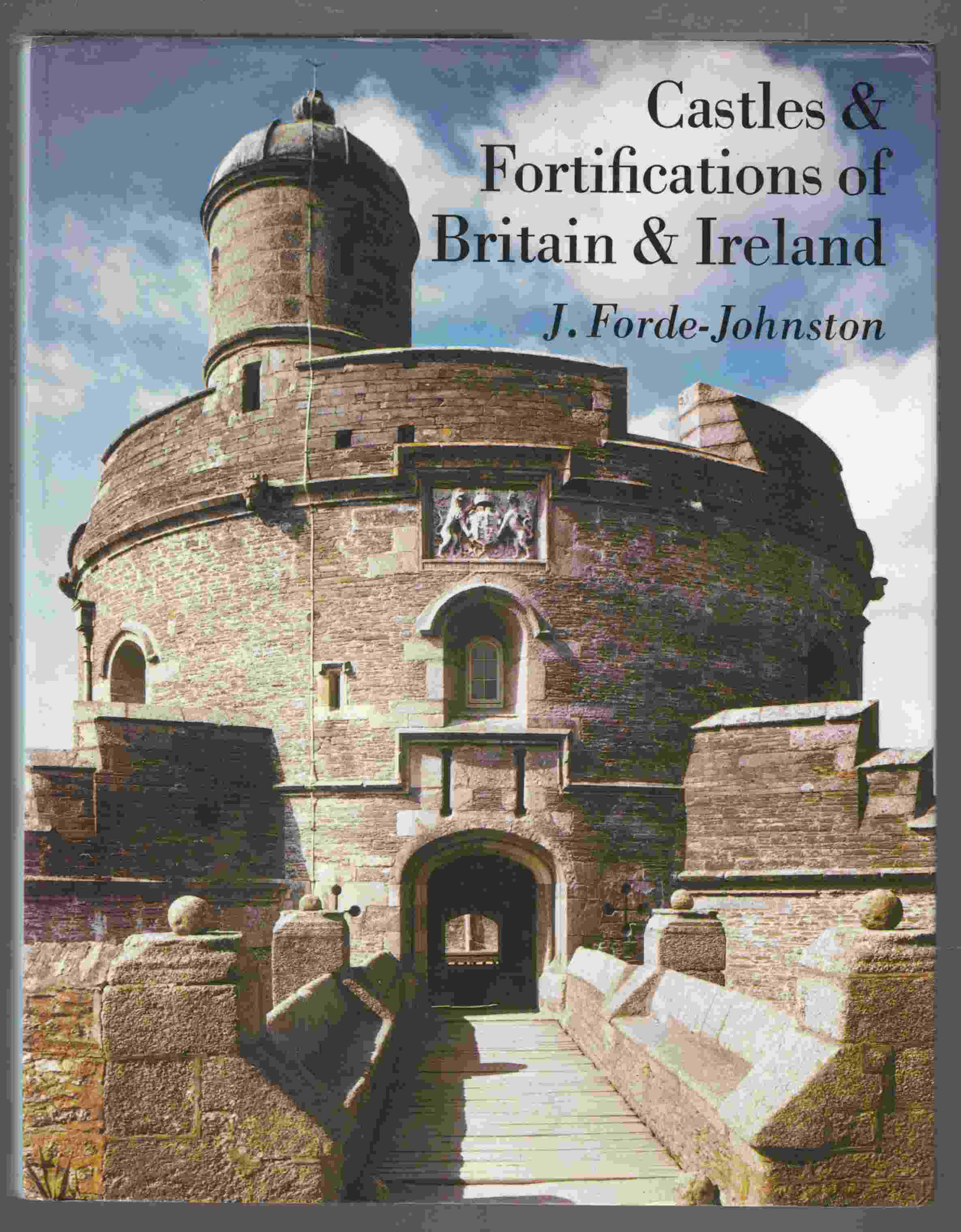 Image for Castles and Fortifications of Britain and Ireland