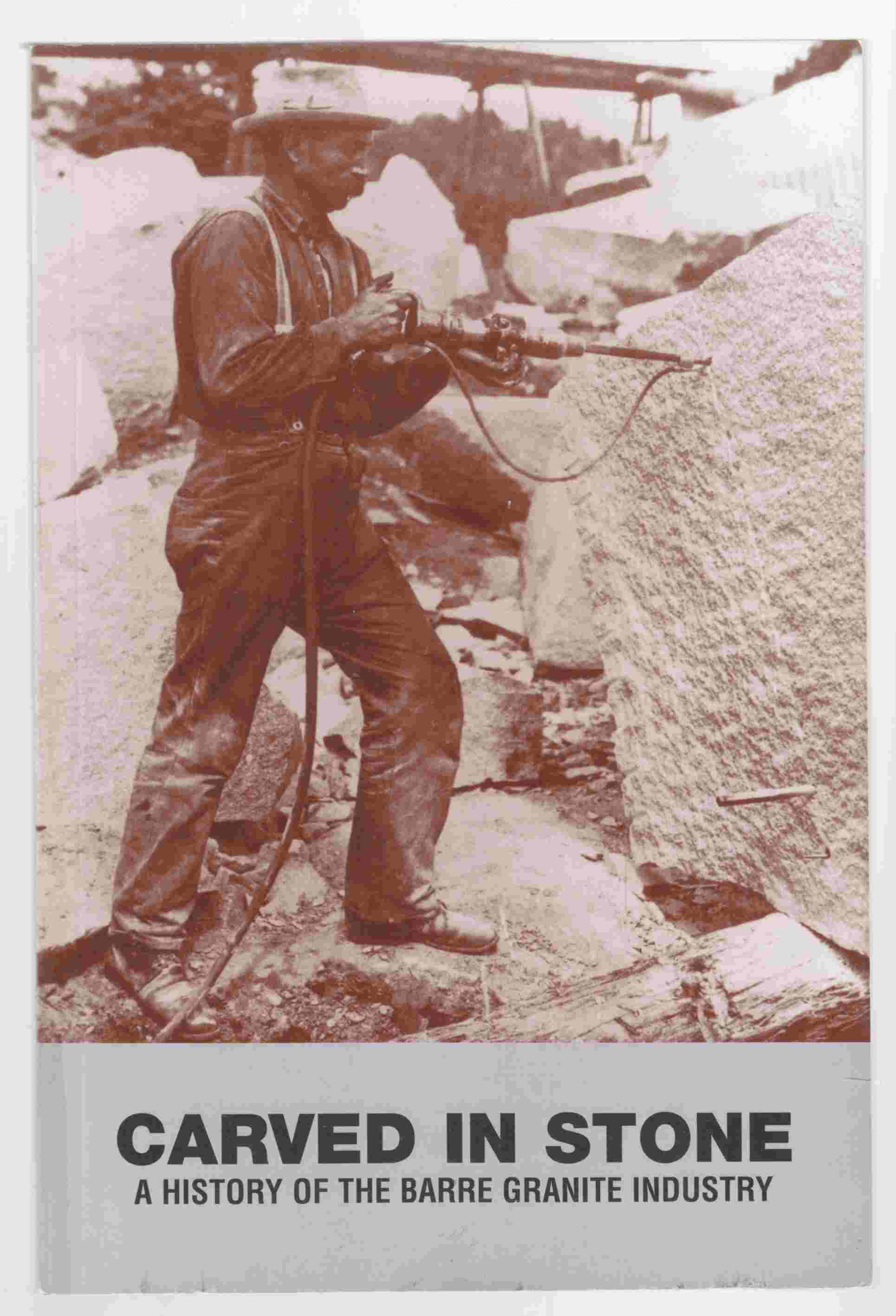Image for Carved in Stone A History of the Barre Granite Industry