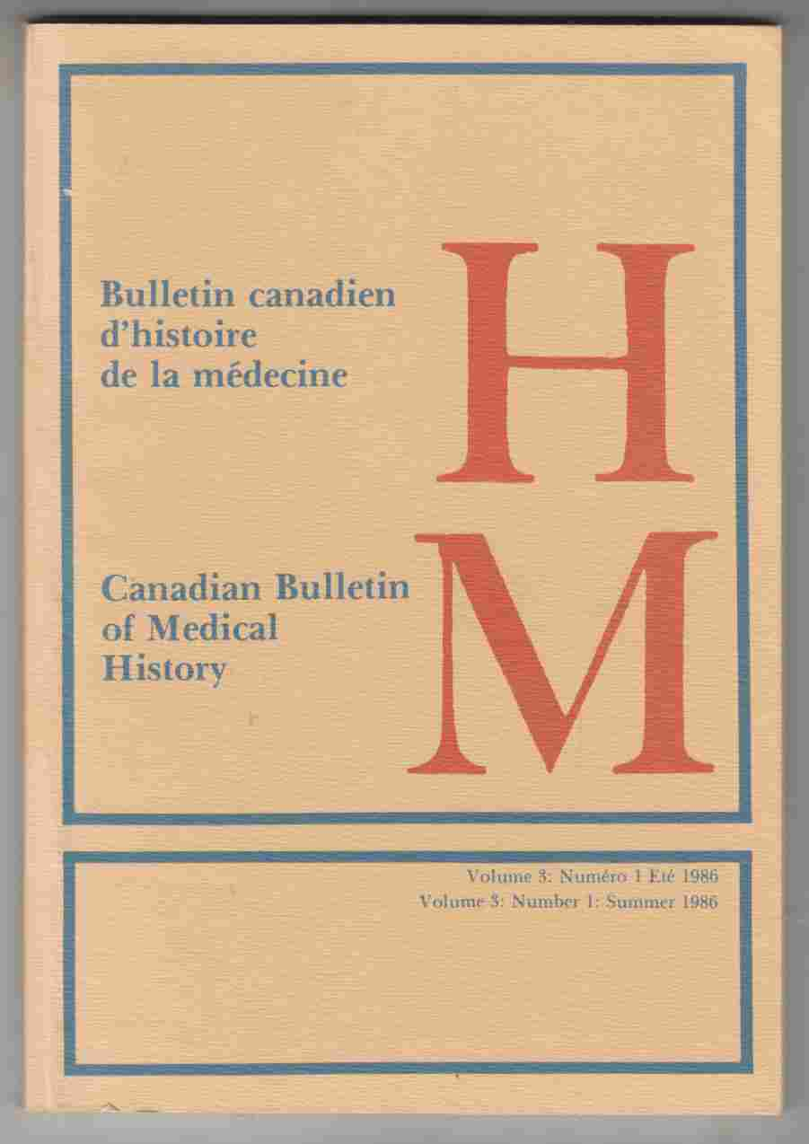 Image for Canadian Bulletin of Medical History Volume 3, Number 1 Summer 1986 Bulletin Canadien D'Histoire De La Medicine Volume 3, Numero 1, Ete 1986
