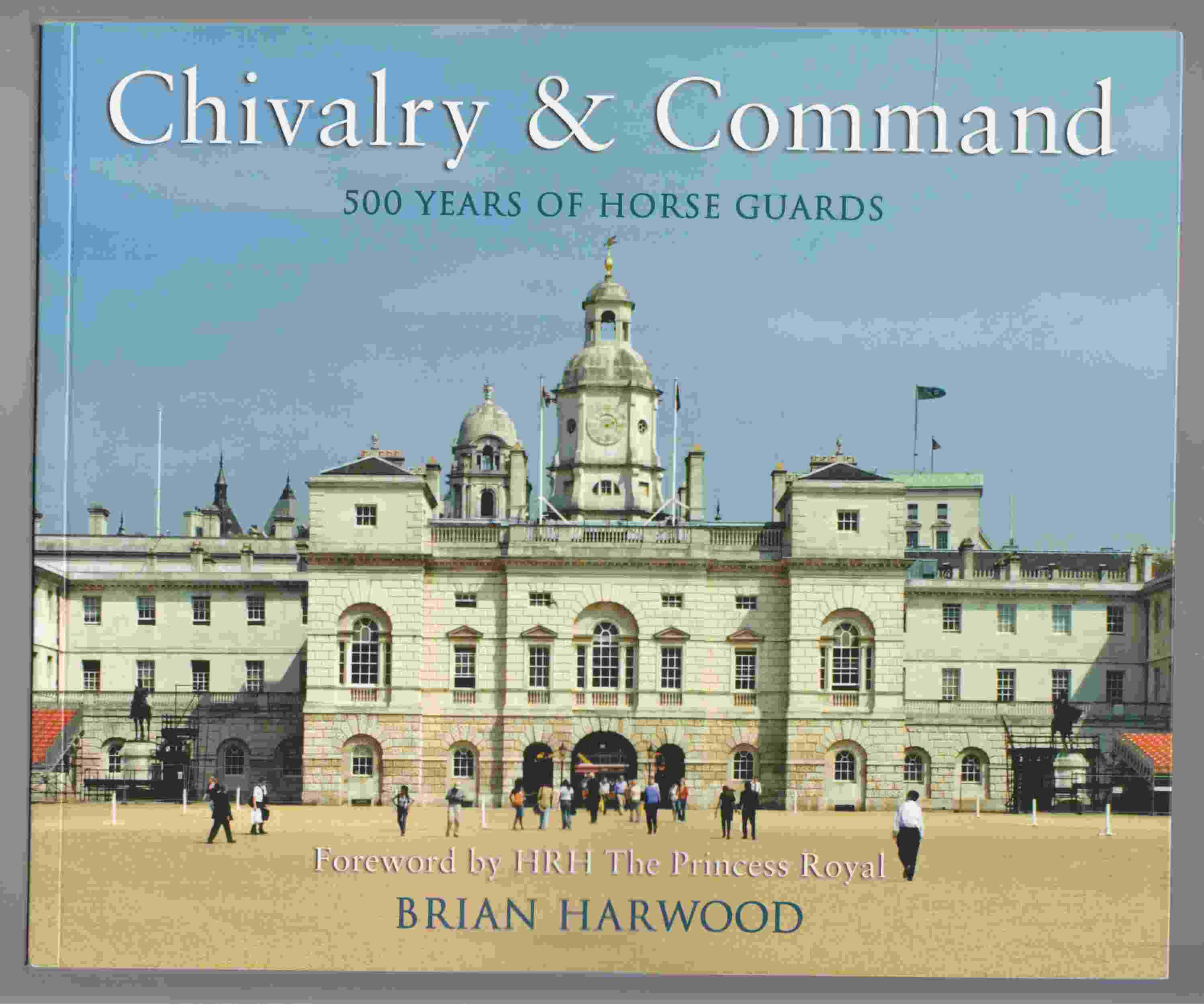 Image for Chivalry & Command 500 Years of the Horse Guards