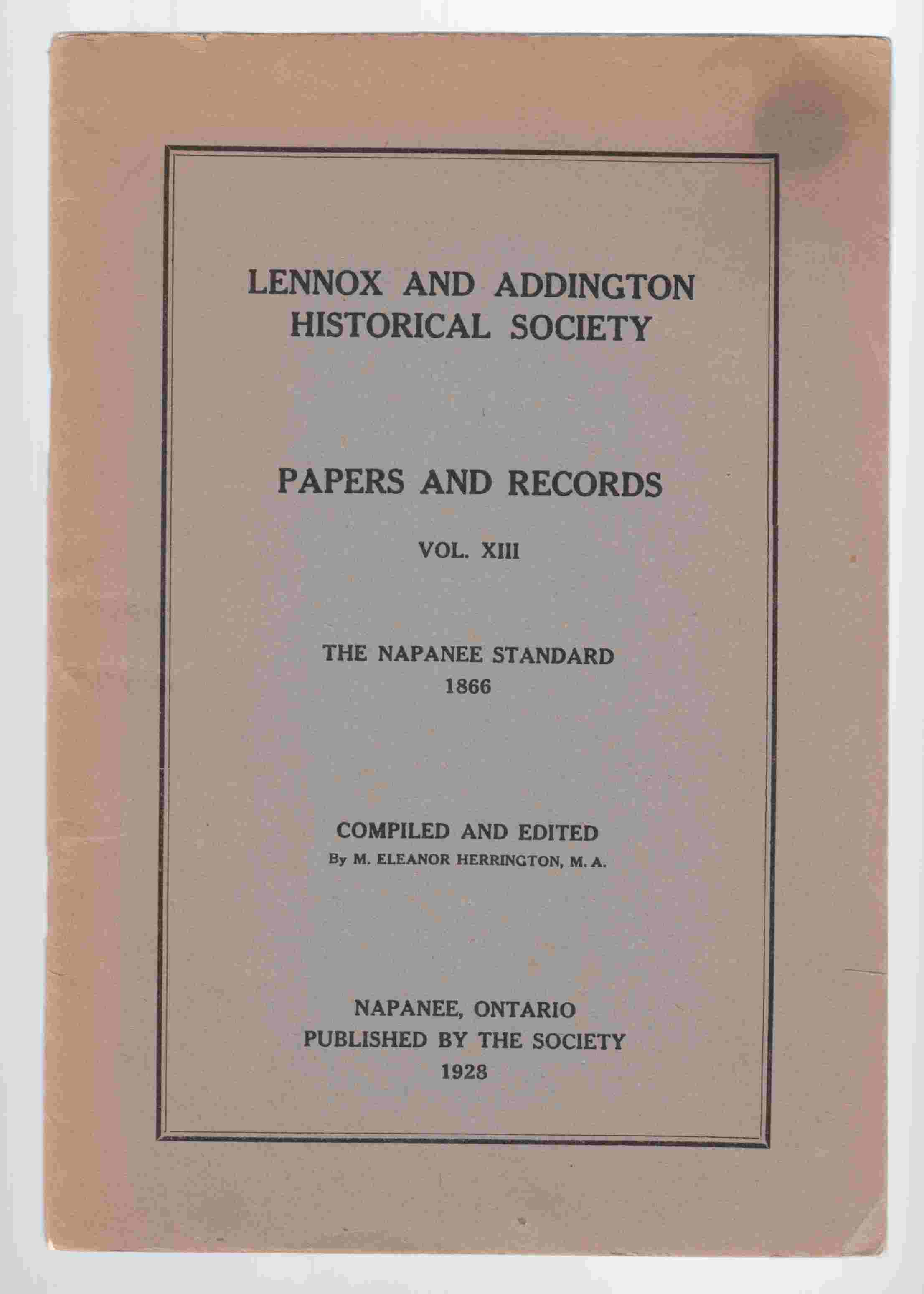 Image for Lennox and Addington Historical Society Papers and Records Vol. XII The Napanee Standard 1866