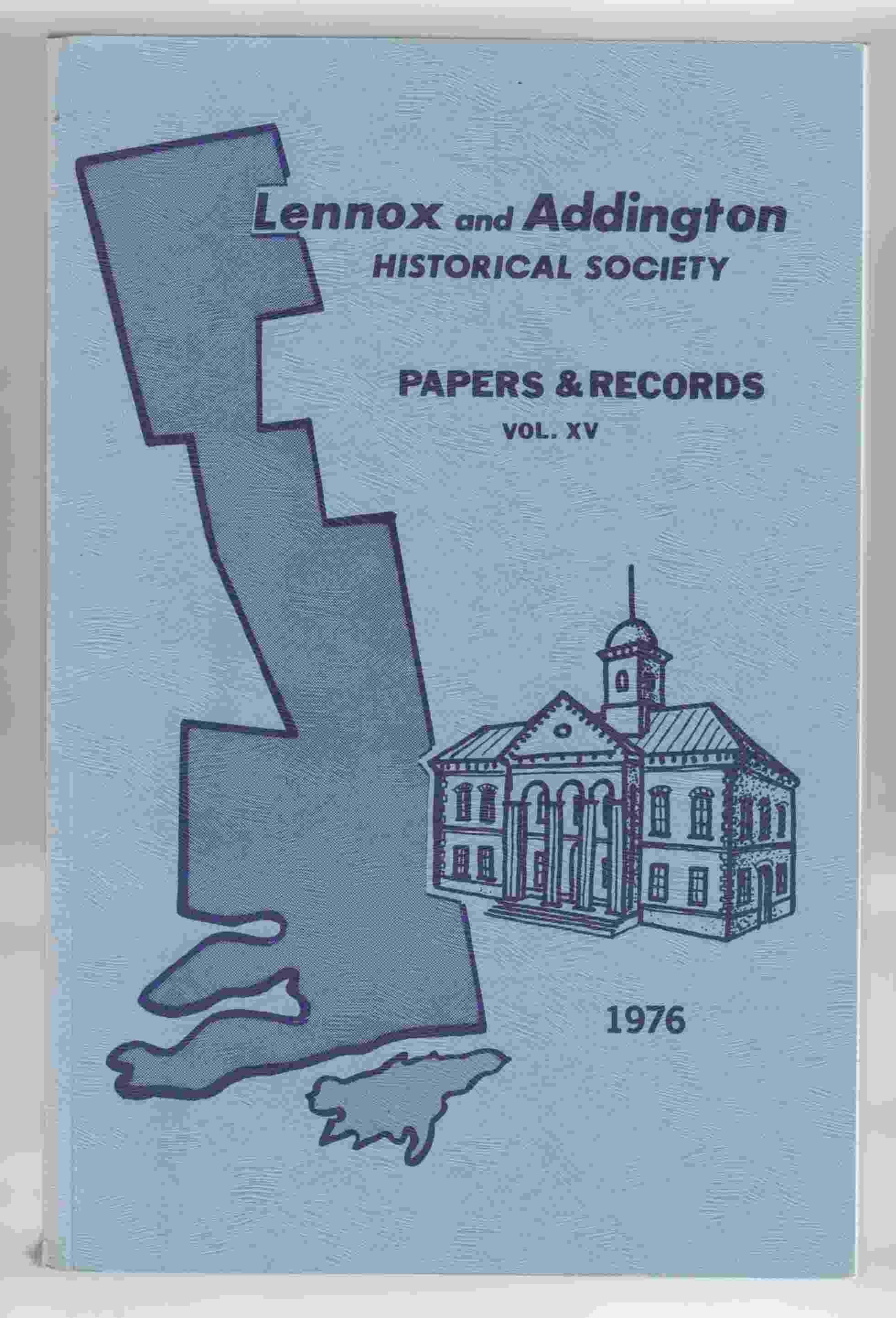 Image for Lennox and Addington Historical Society Papers and Records Vol. XV
