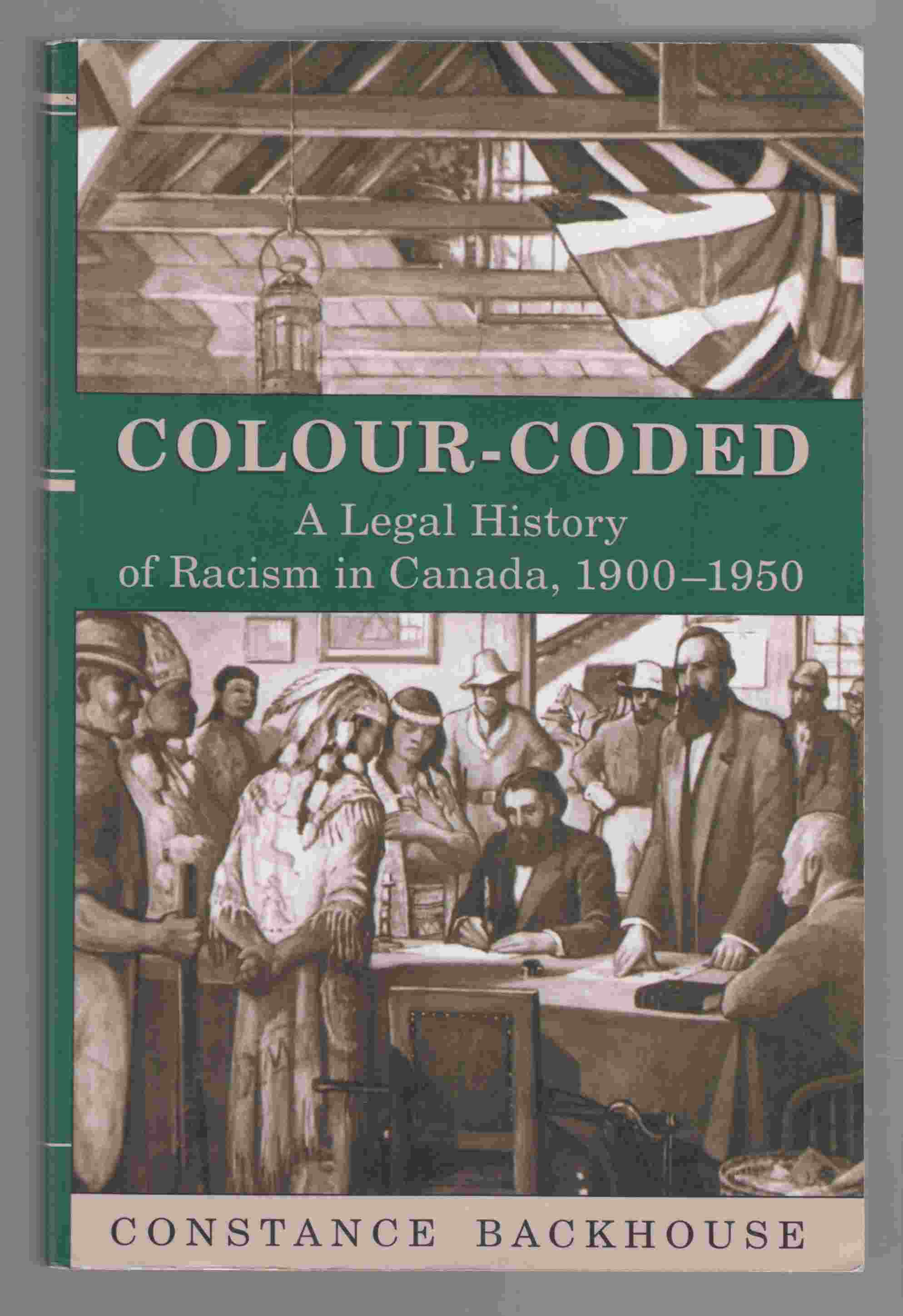 Image for Colour-Coded  A Legal History of Racism in Canada, 1900-1950