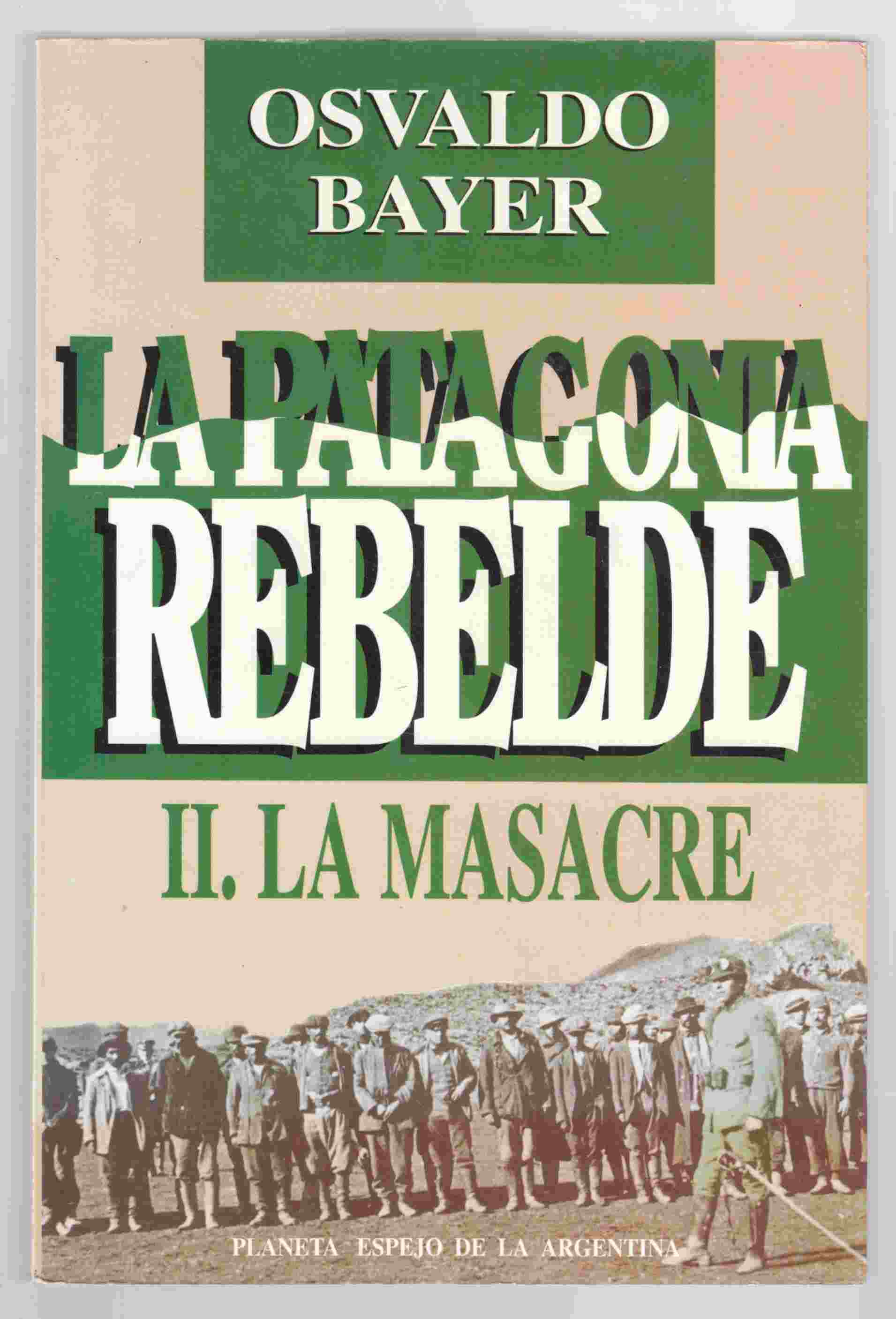 Image for La Patagonia Rebelde II. La Massacre