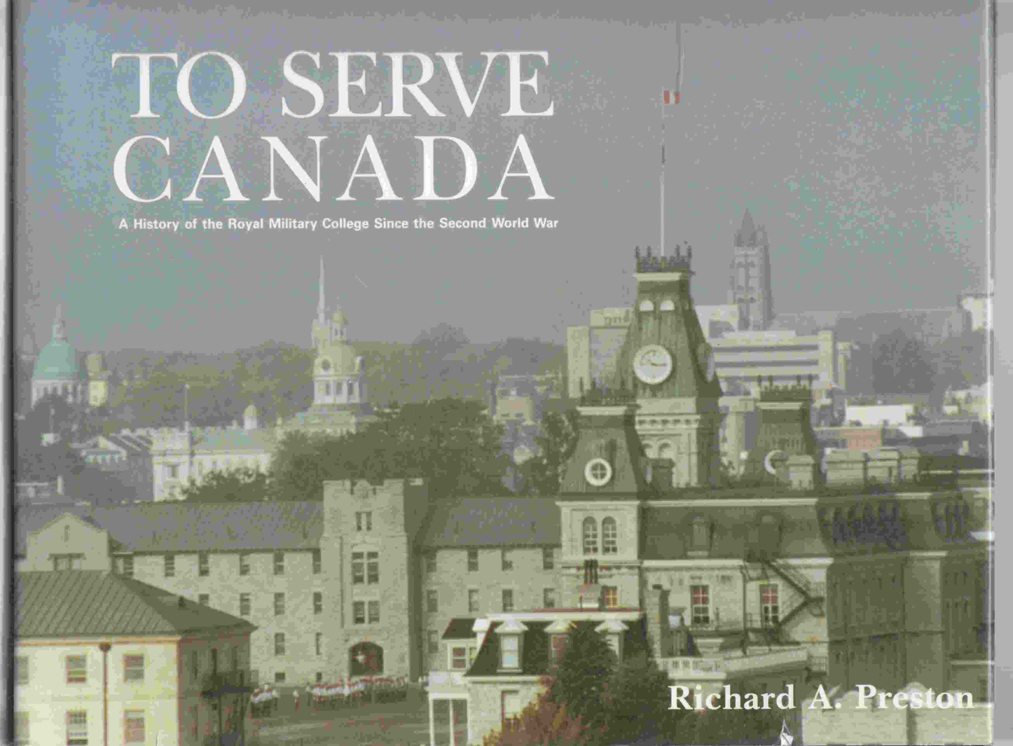 Image for To Serve Canada A History of the Royal Military College Since the Second World War