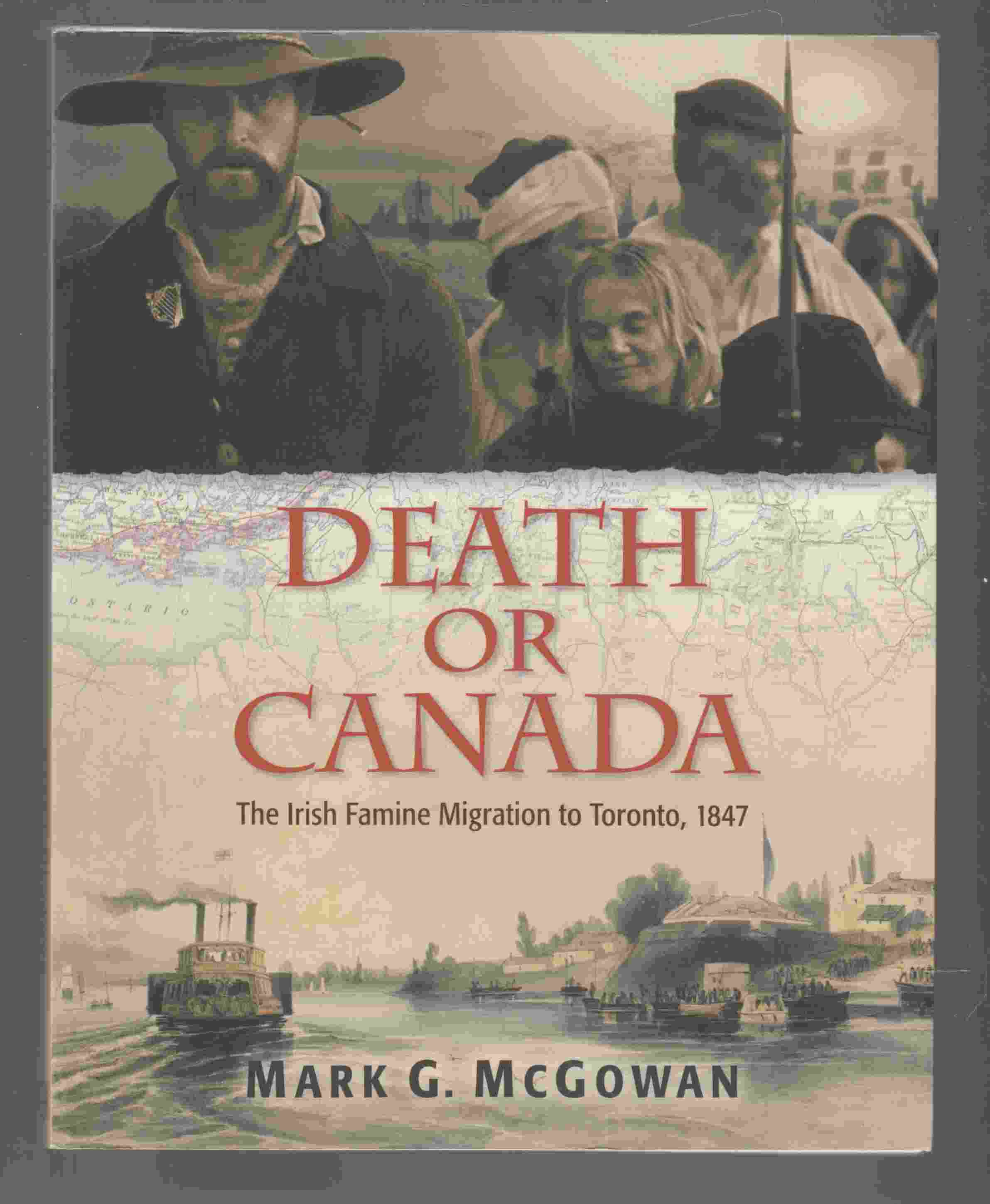 Image for Death or Canada The Irish Famine Migration to Toronto, 1847