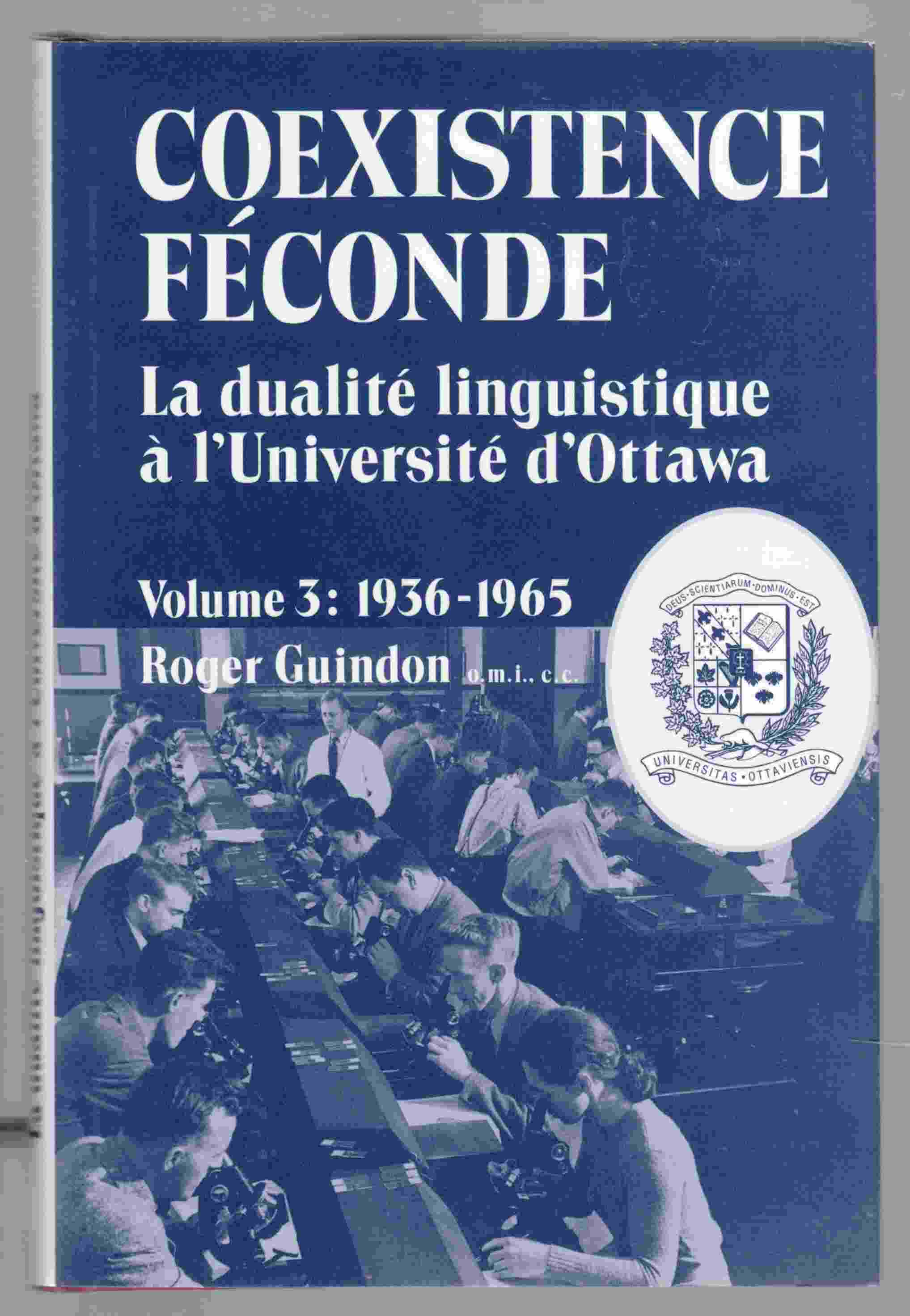 Image for Coexistence Feconde La Dualite Linguistique a L'Universite D'Ottawa Volume 3: 1936-1965