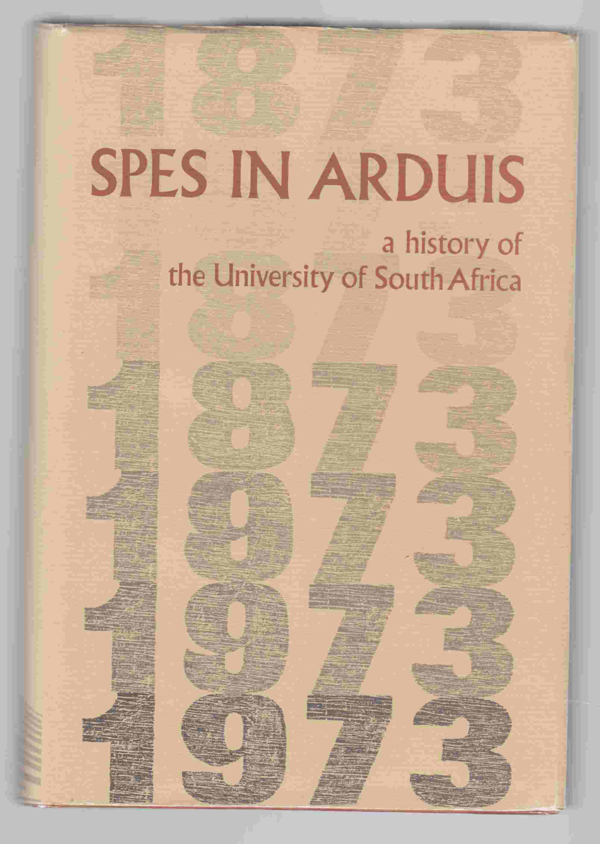 Image for Spes in Arduis A History of the University of South Africa