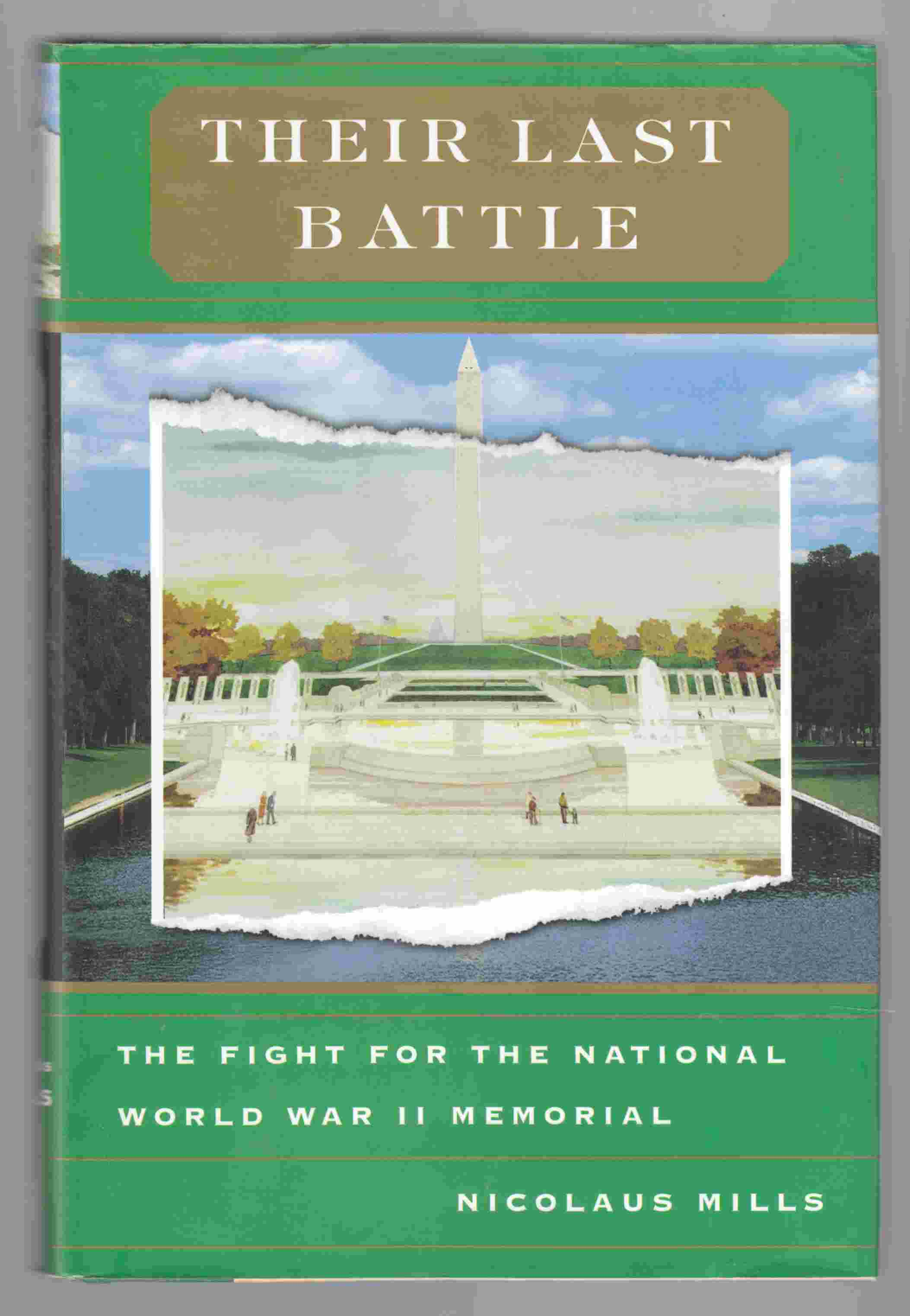 Image for Their Last Battle The Fight for the National World War II Memorial