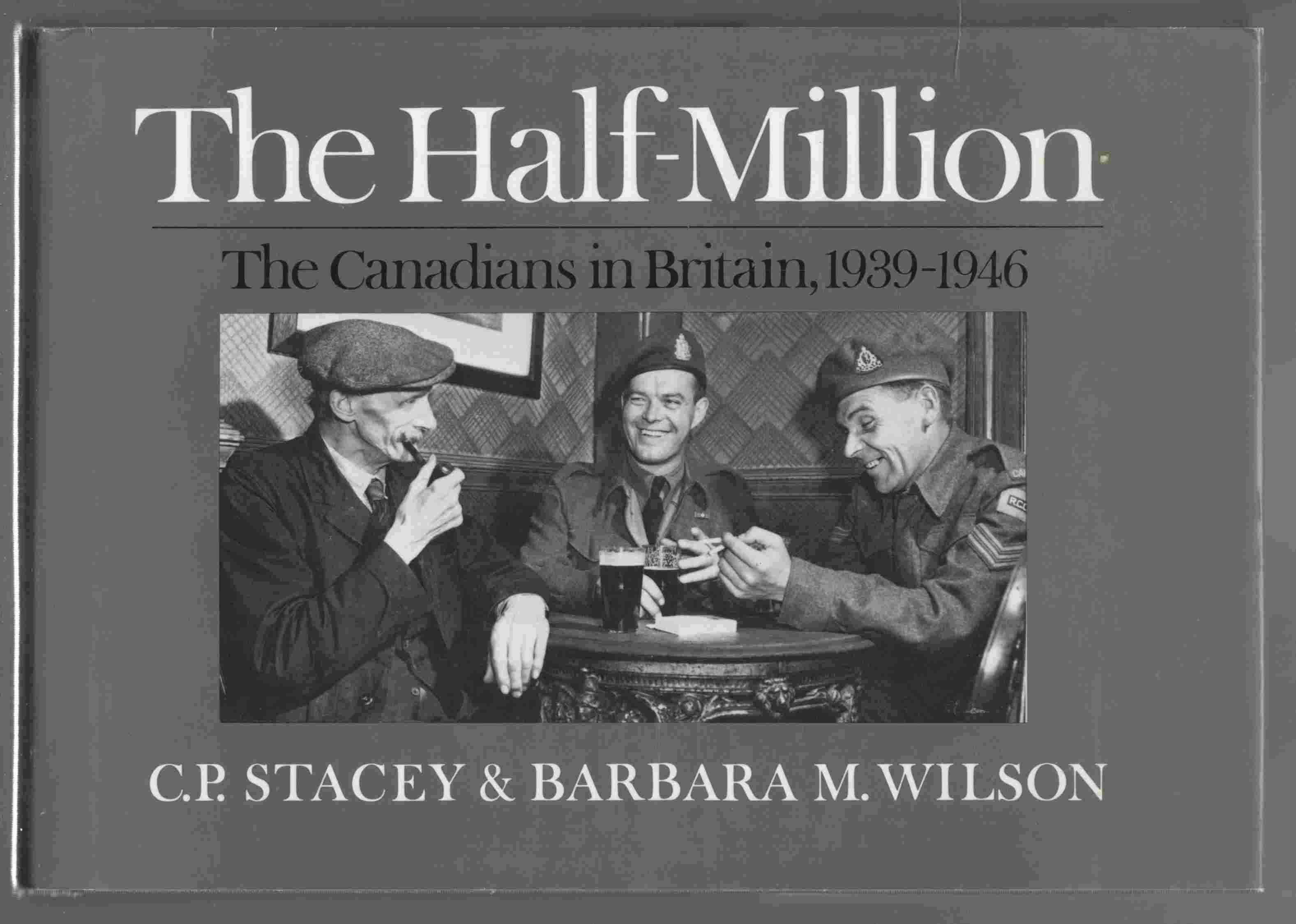 Image for The Half-Million The Canadians in Britain, 1939-1946