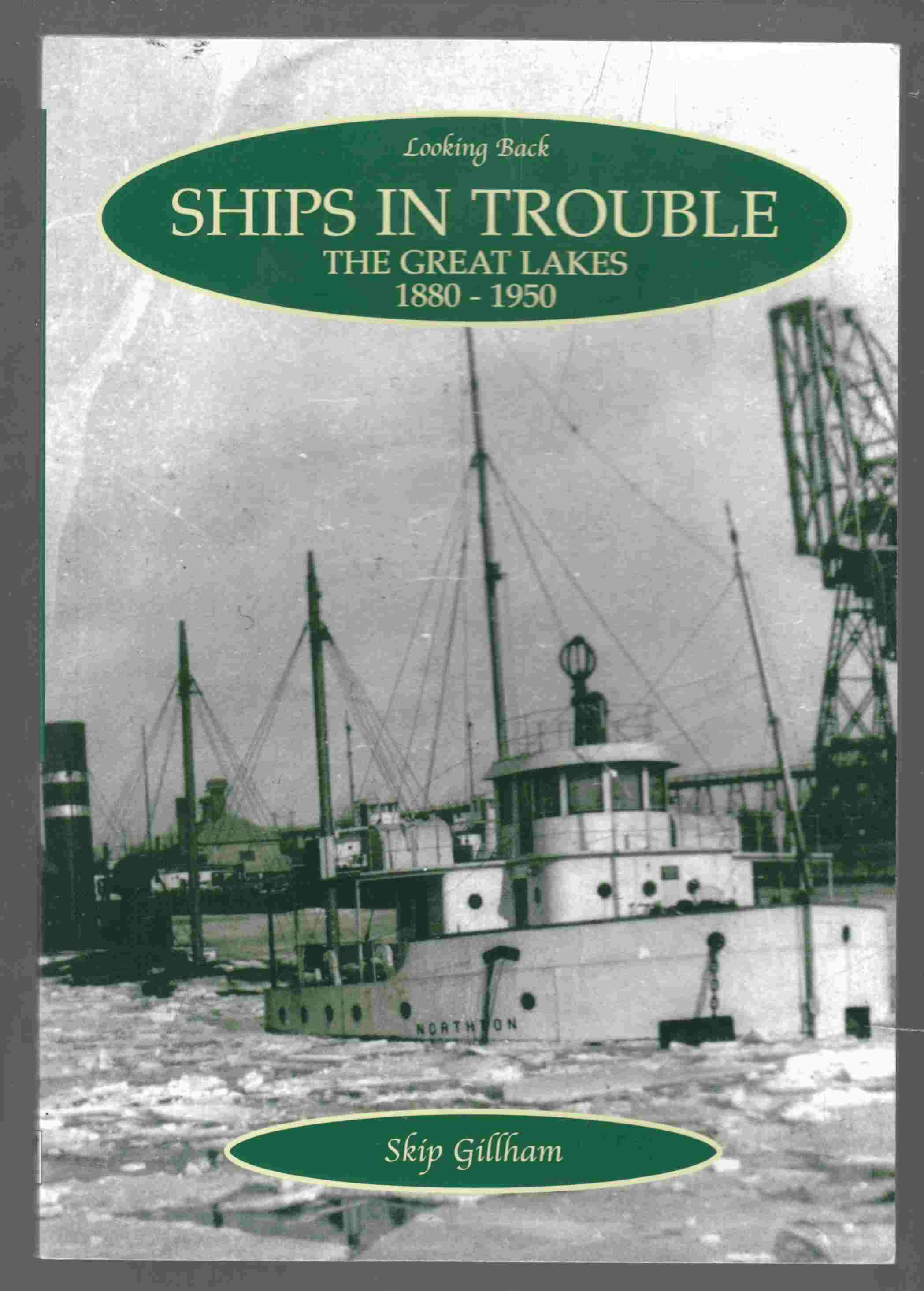 Image for Ships in Trouble The Great Lakes 1880 - 1950