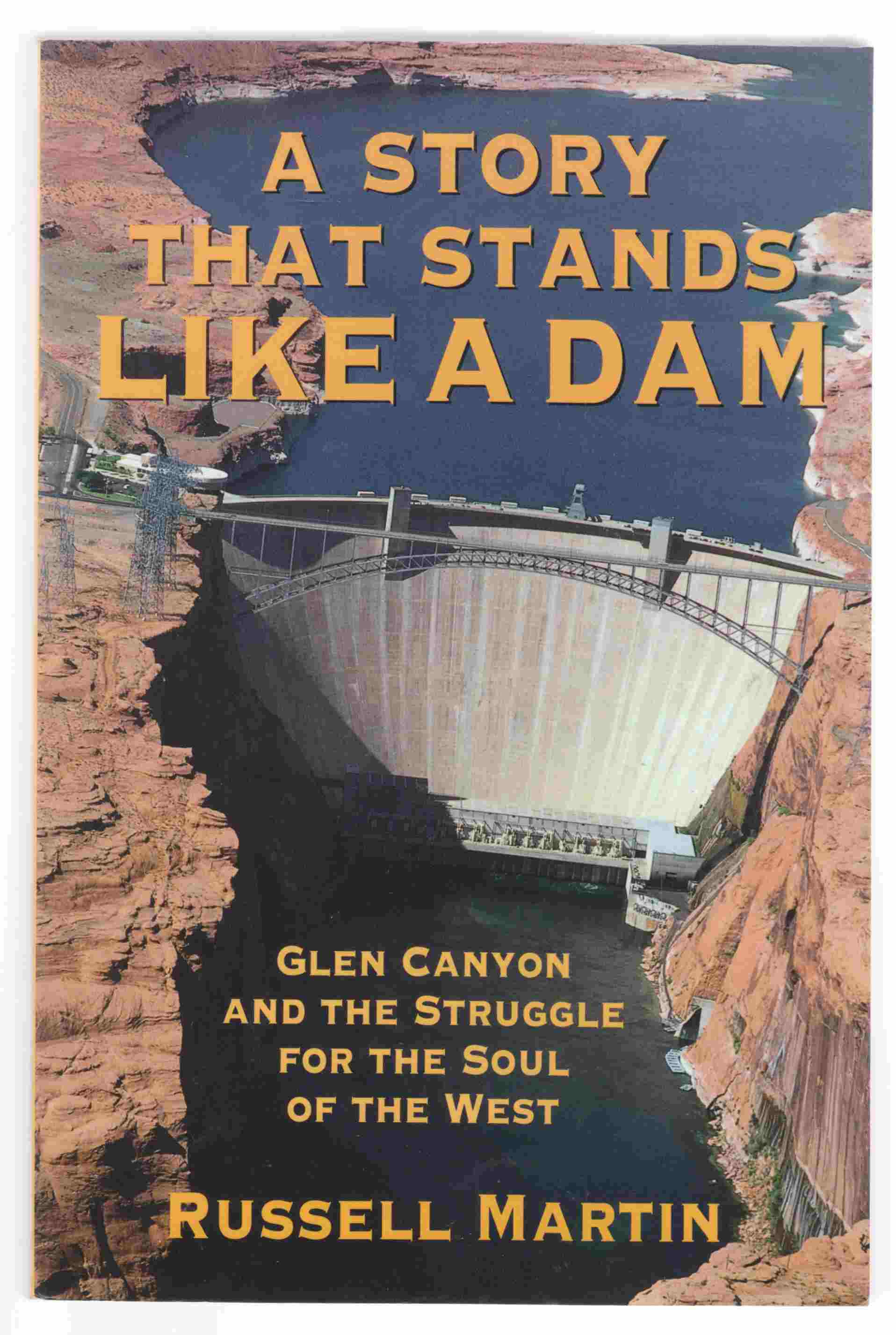 Image for A Story That Stands like a Dam Glen Canyon and the Struggle for the West