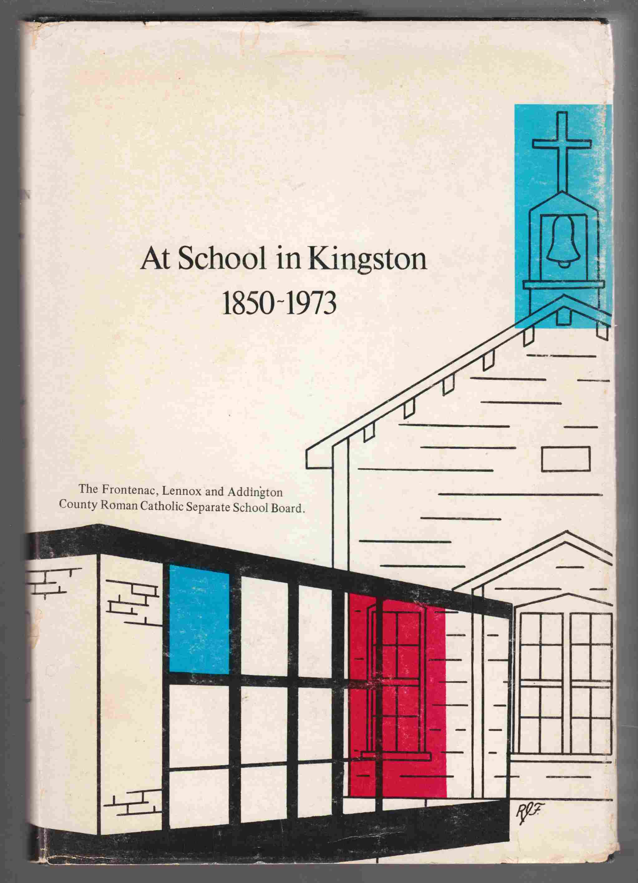 Image for At School in Kingston 1850-1973 The Story of Catholic Education in Kingston and District