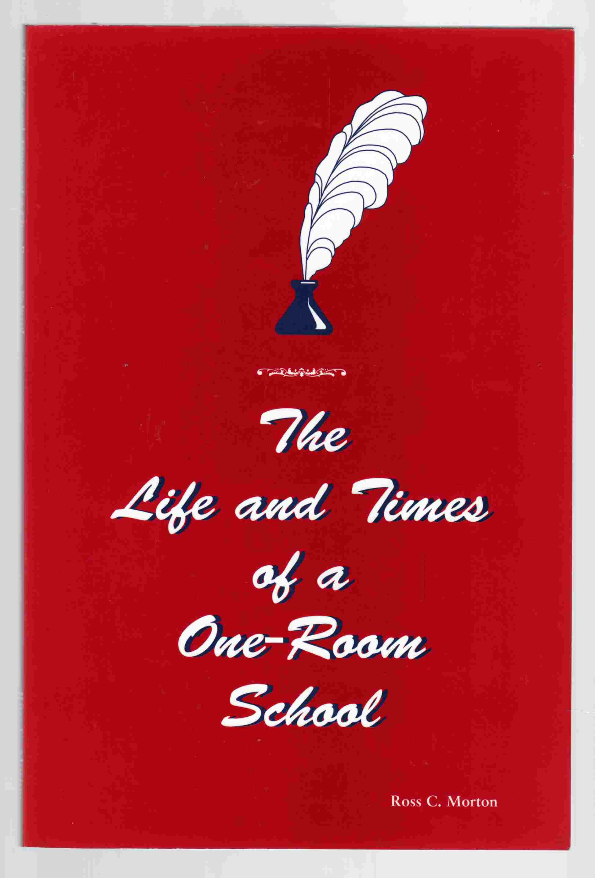 Image for The Life and Times of a One-Room School