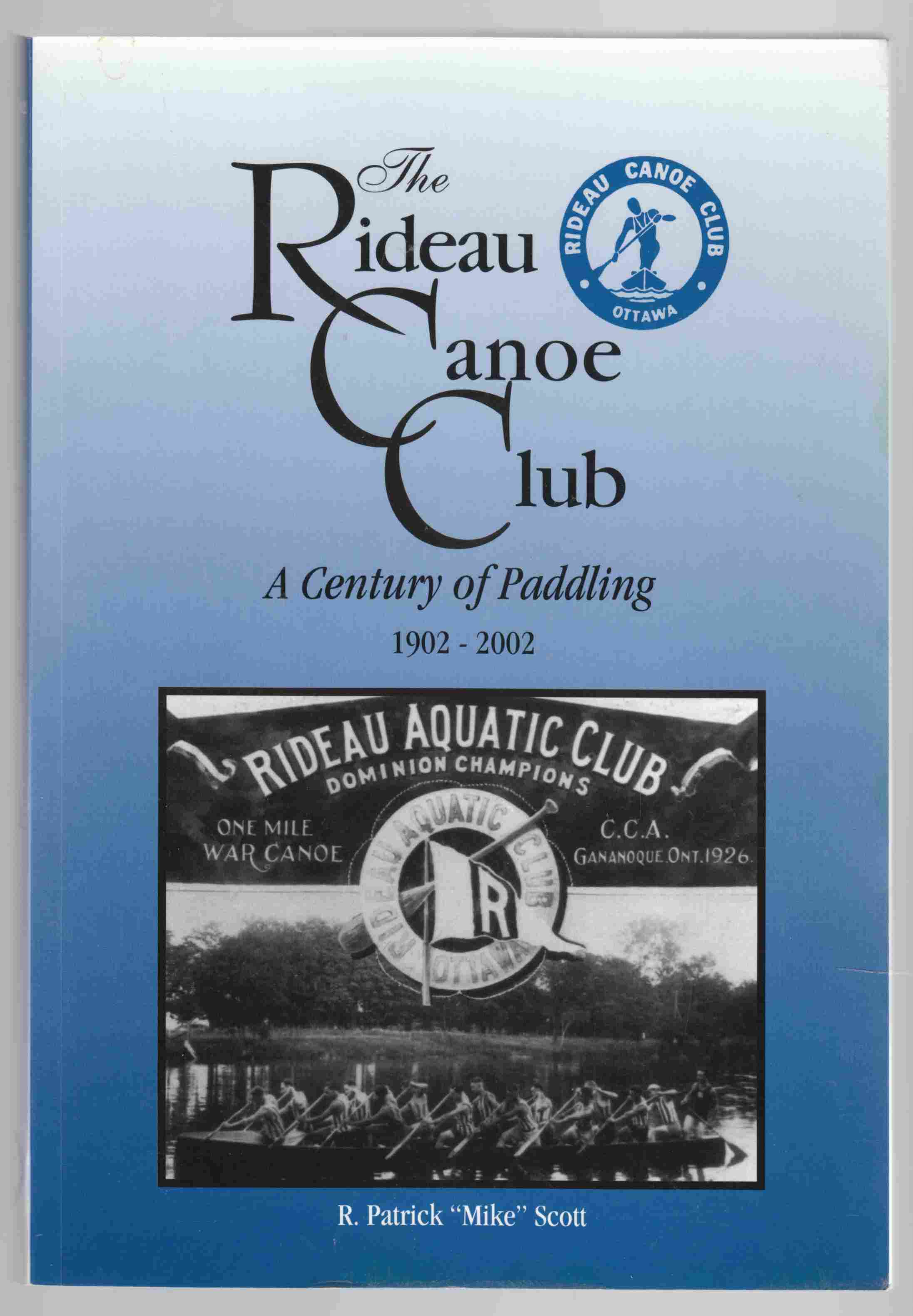 Image for The Rideau Canoe Club A Century of Paddling 1902 - 2002