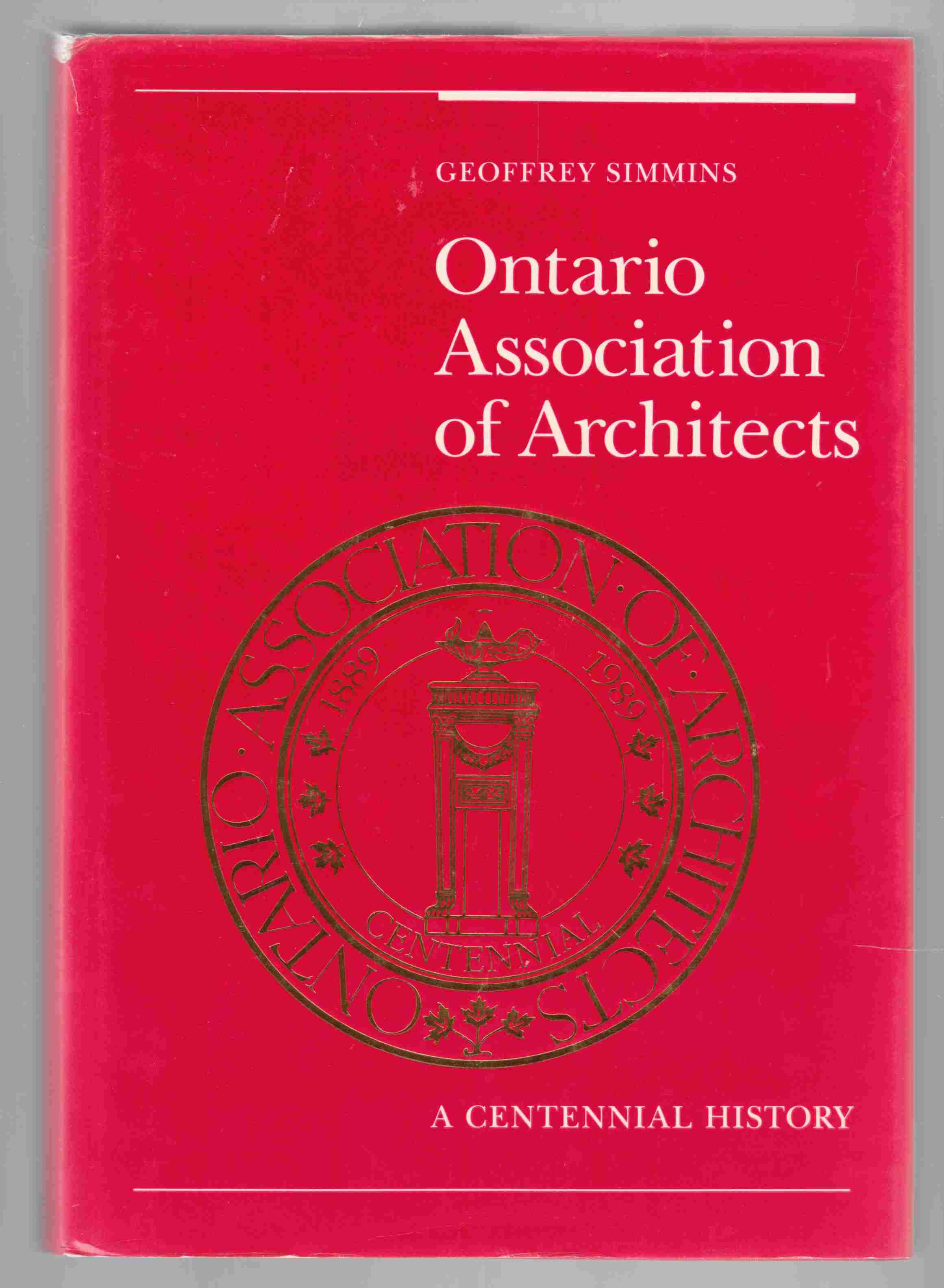 Image for Ontario Association of Architects A Centennial History 1889-1989