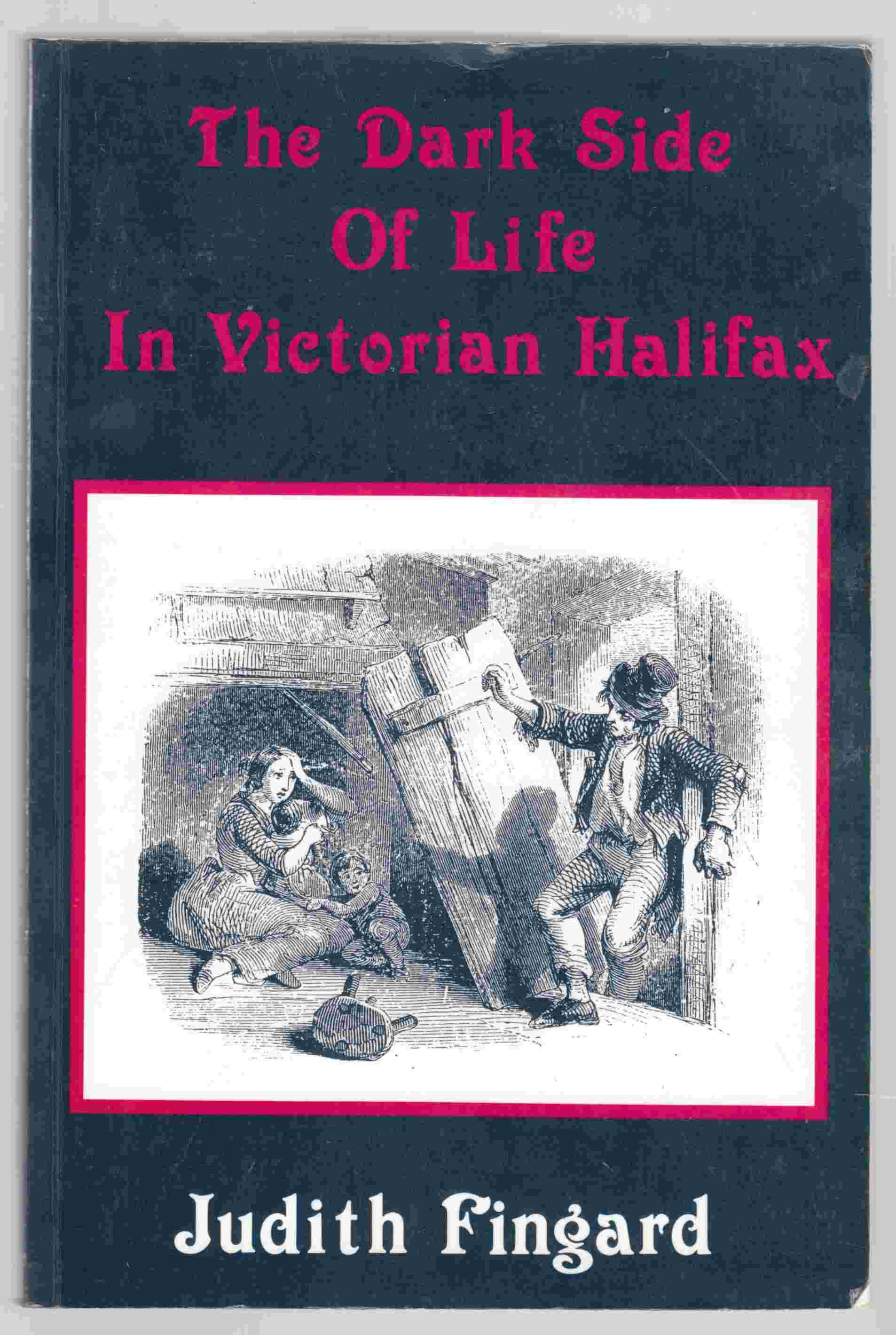 Image for The Dark Side of Life in Victorian Halifax