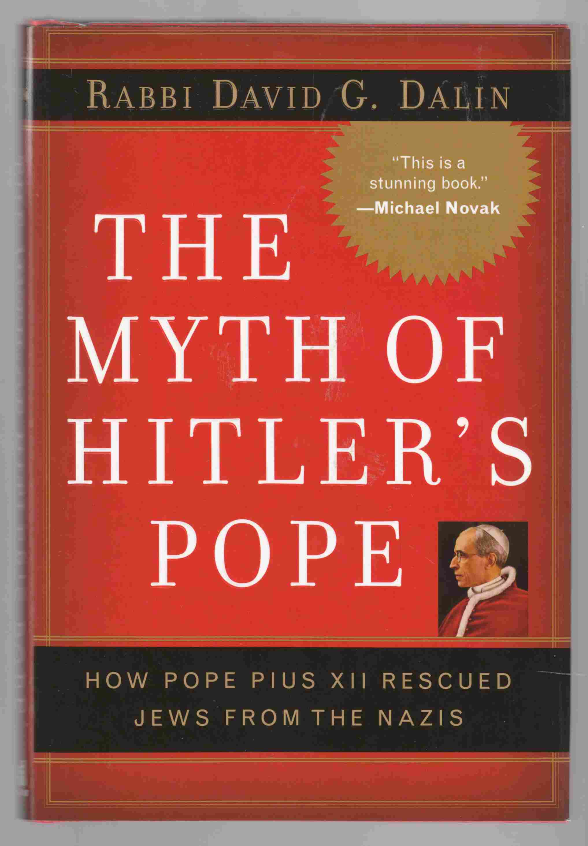 Image for The Myth of Hitler's Pope How Pope Pius XII Rescued Jews from Nazis