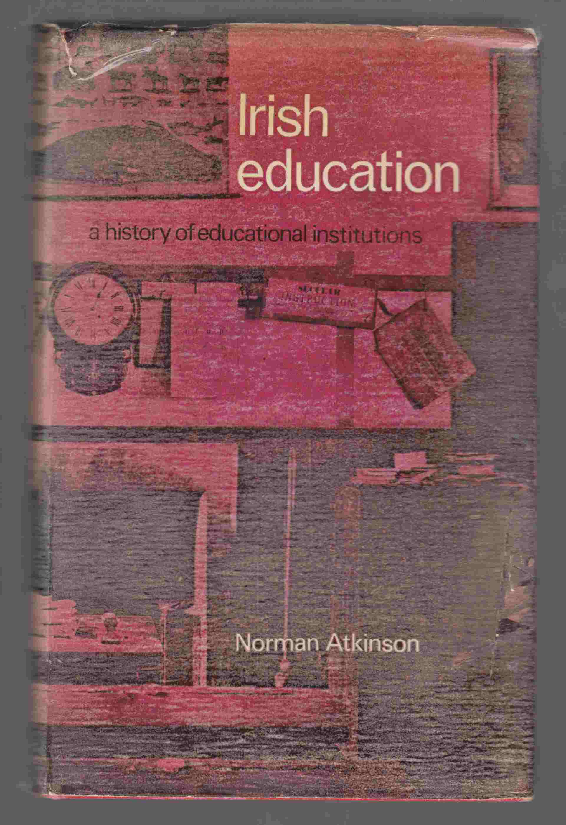 Image for Irish Education A History of Educational Institutions