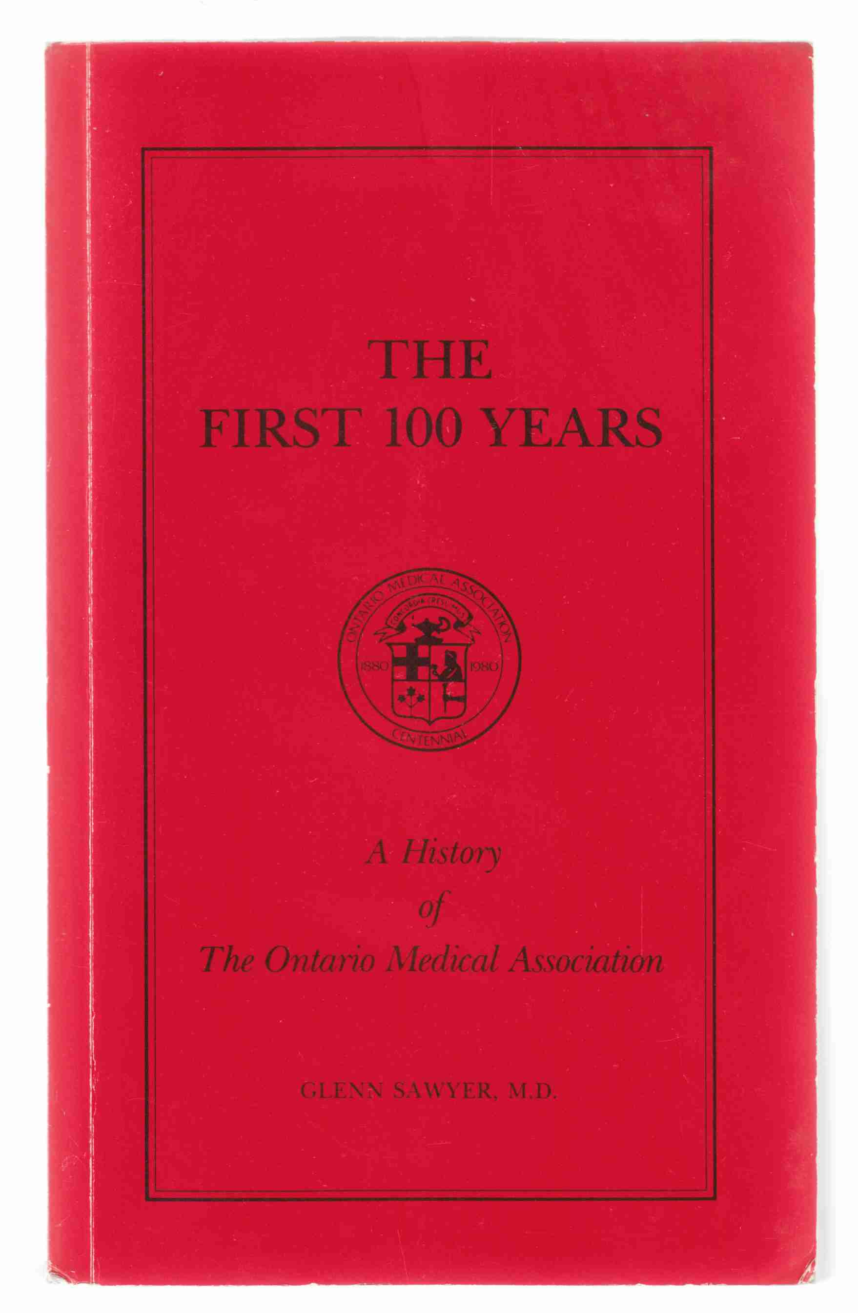 Image for The First 100 Years A History of the Ontario Medical Association