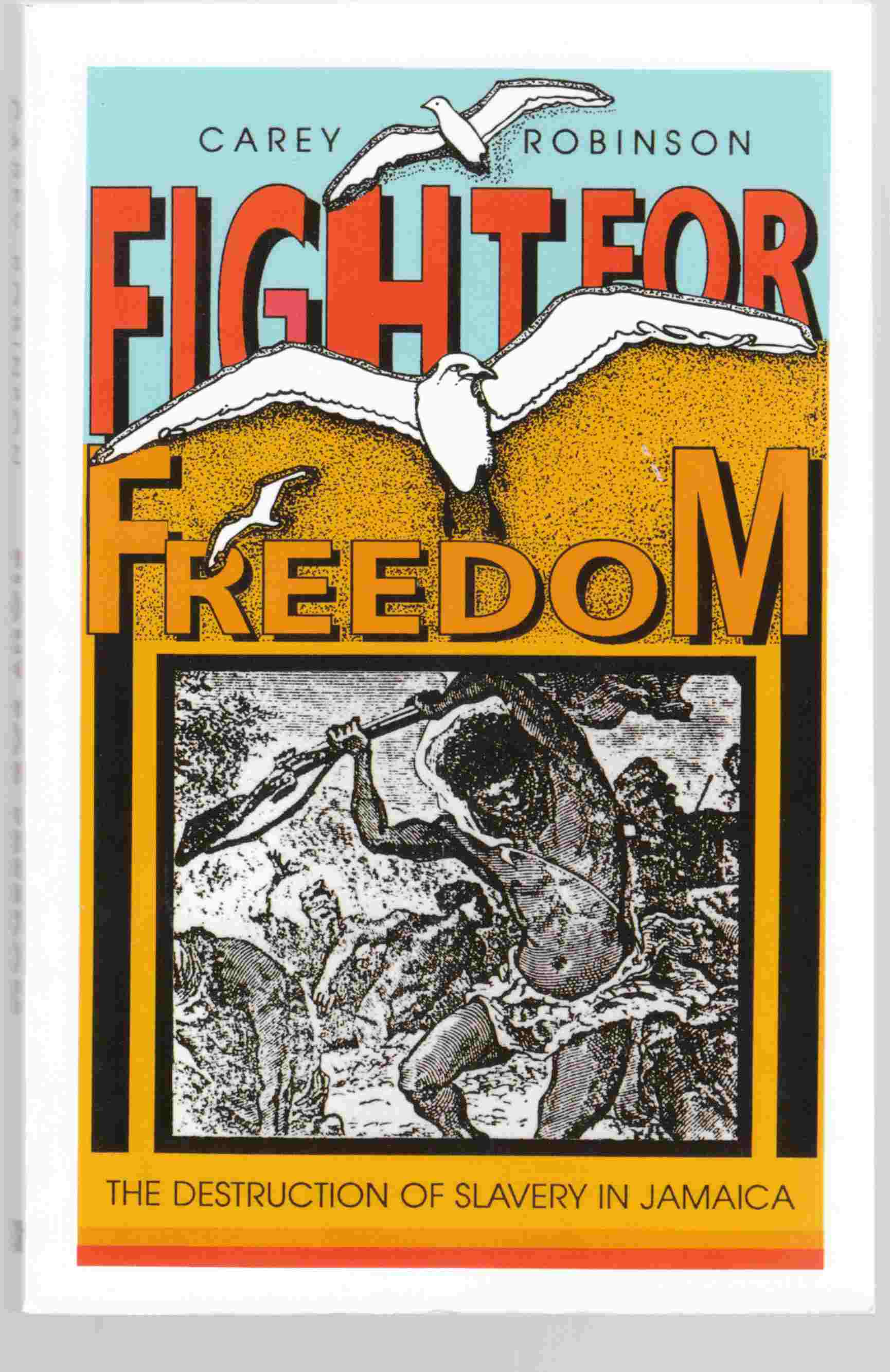 Image for Fight for Freedom The Destruction of Slavery in Jamaica