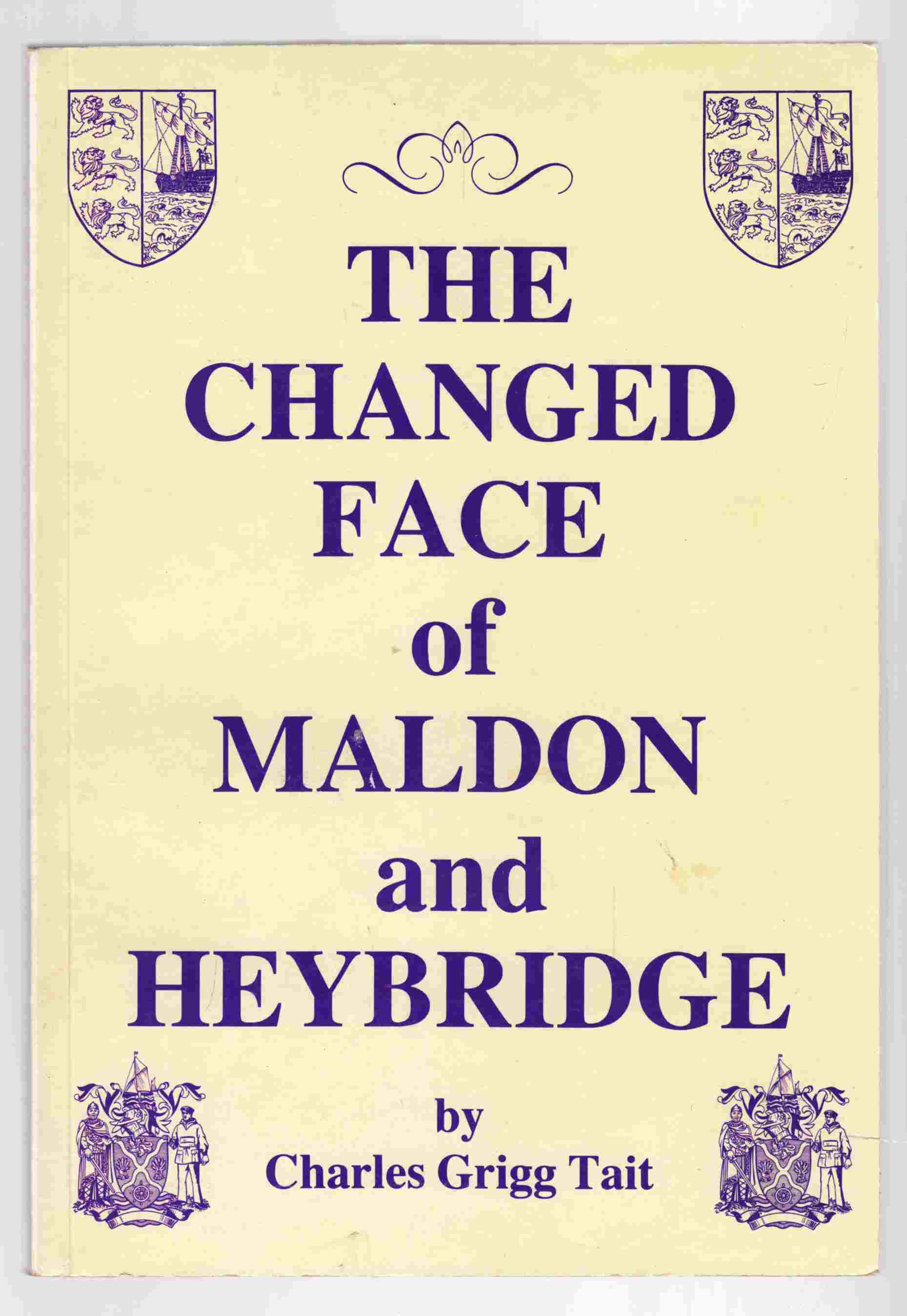 Image for The Changed Face of Maldon and Heybridge
