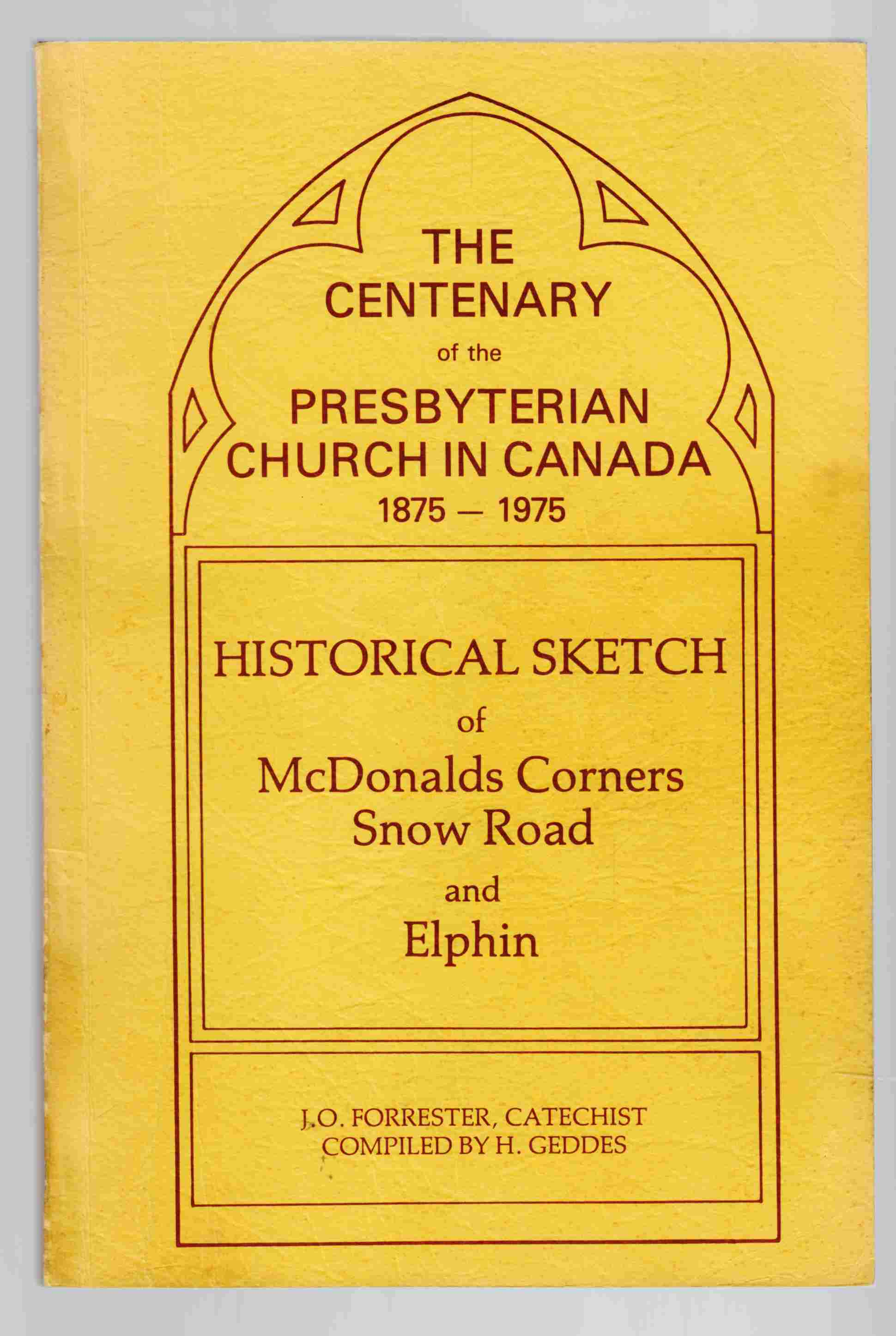 Image for The Centenary of the Presbyterian Church in Canada 1875 - 1975 Historical Sketch of Mcdonalds Corners, Snow Road and Elphin